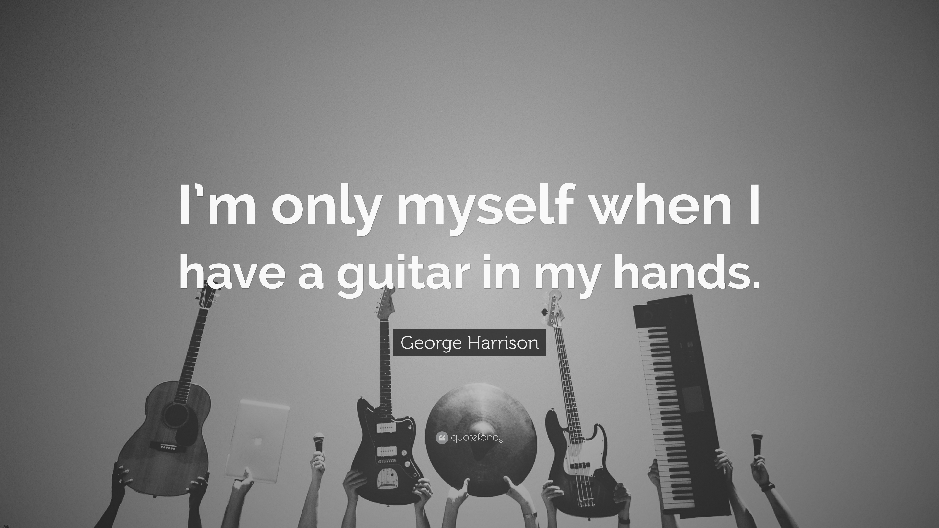 Guitar Quotes Im Only Myself When I Have A In My