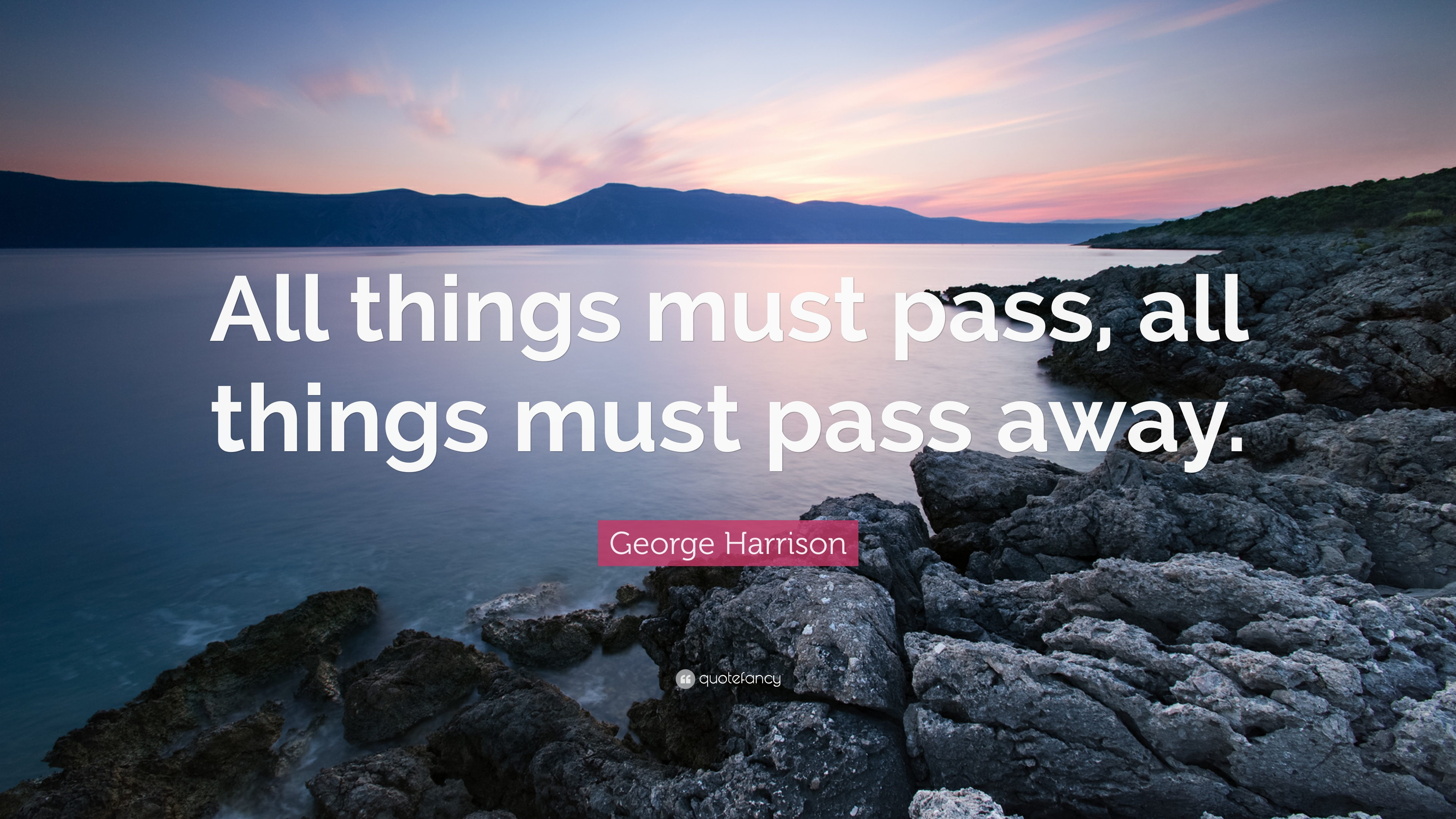 George Harrison Quote All Things Must Pass Away