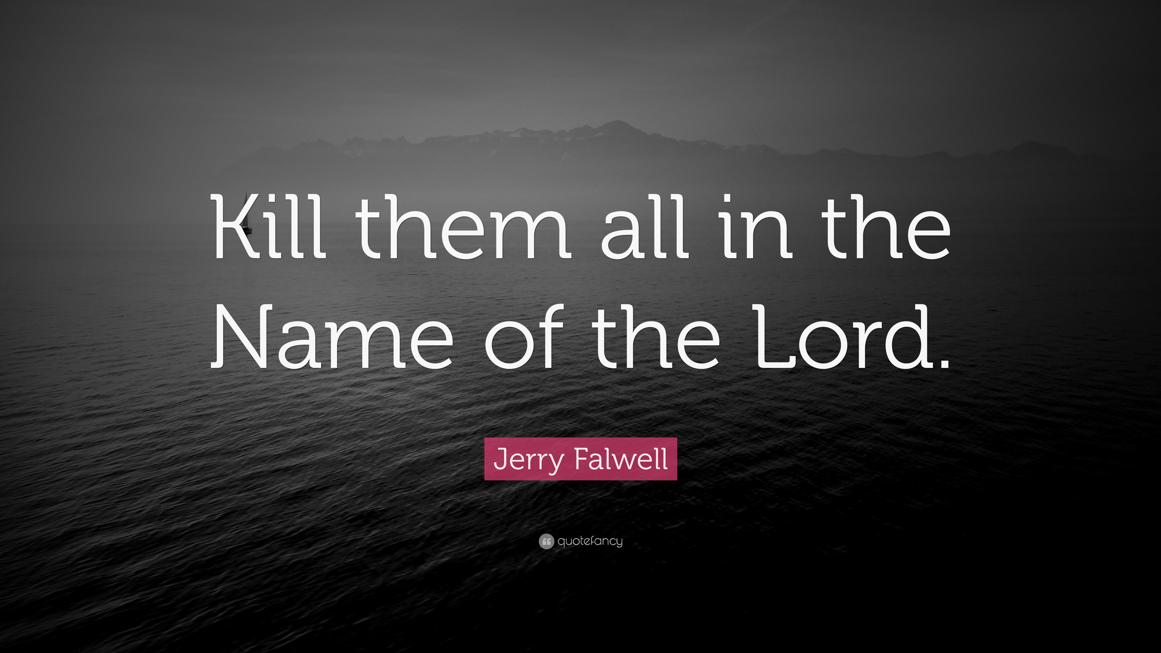 Cool Wallpaper Lord Name - 2567289-Jerry-Falwell-Quote-Kill-them-all-in-the-Name-of-the-Lord  Gallery_194999.jpg