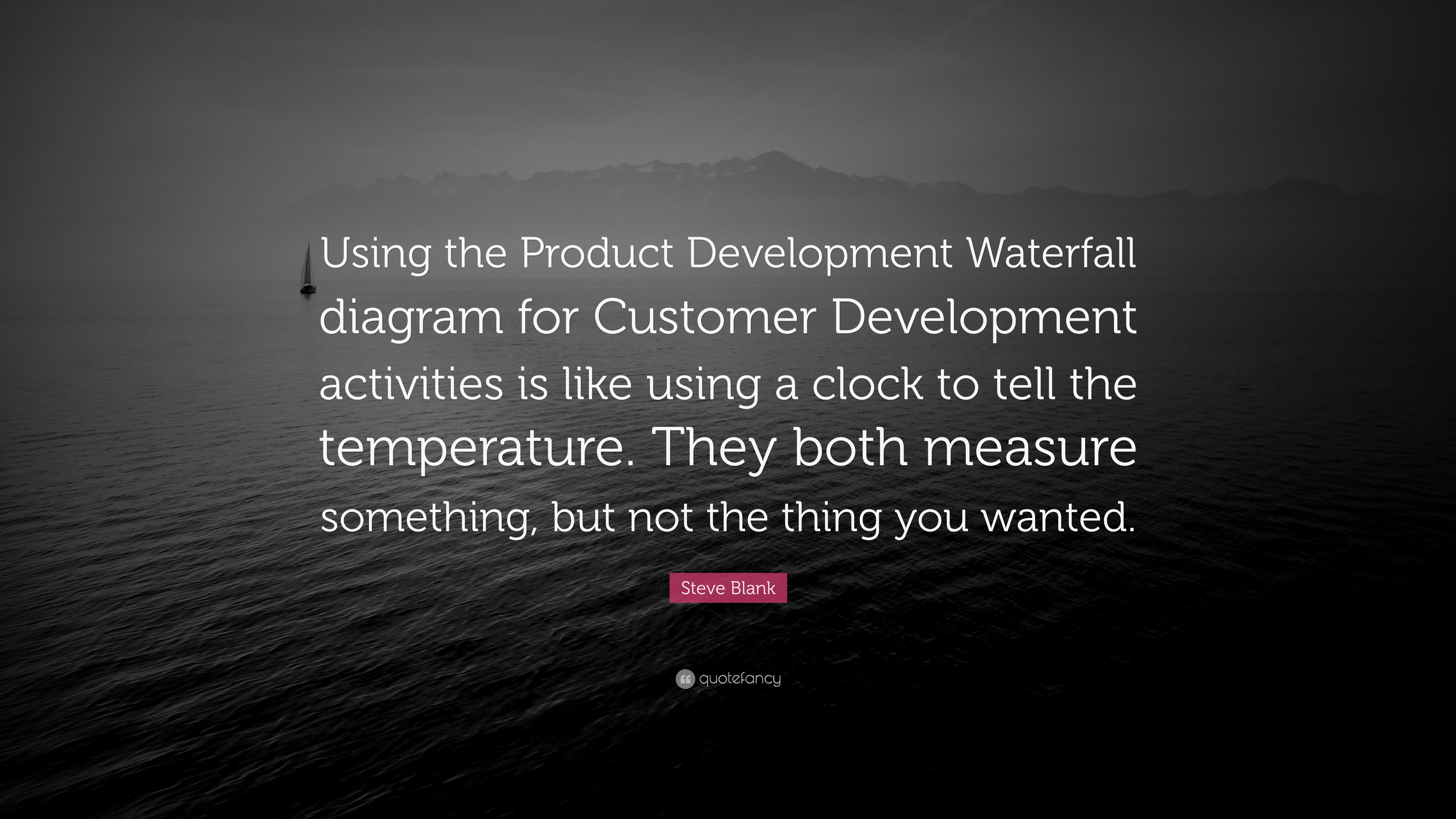 """steve blank quote """"using the product development waterfall"""