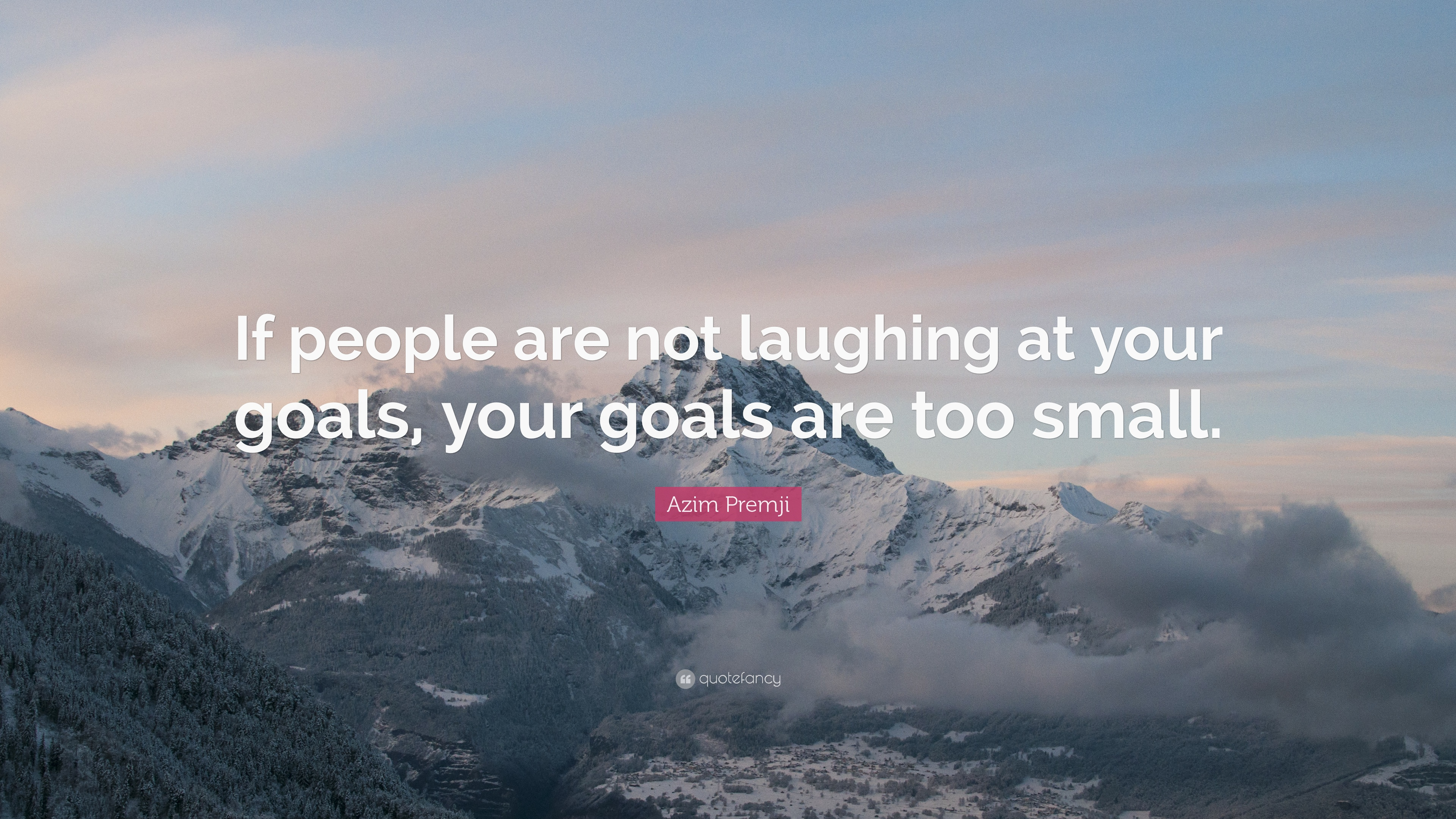 Image result for if people aren't laughing at your goals your goals are too small