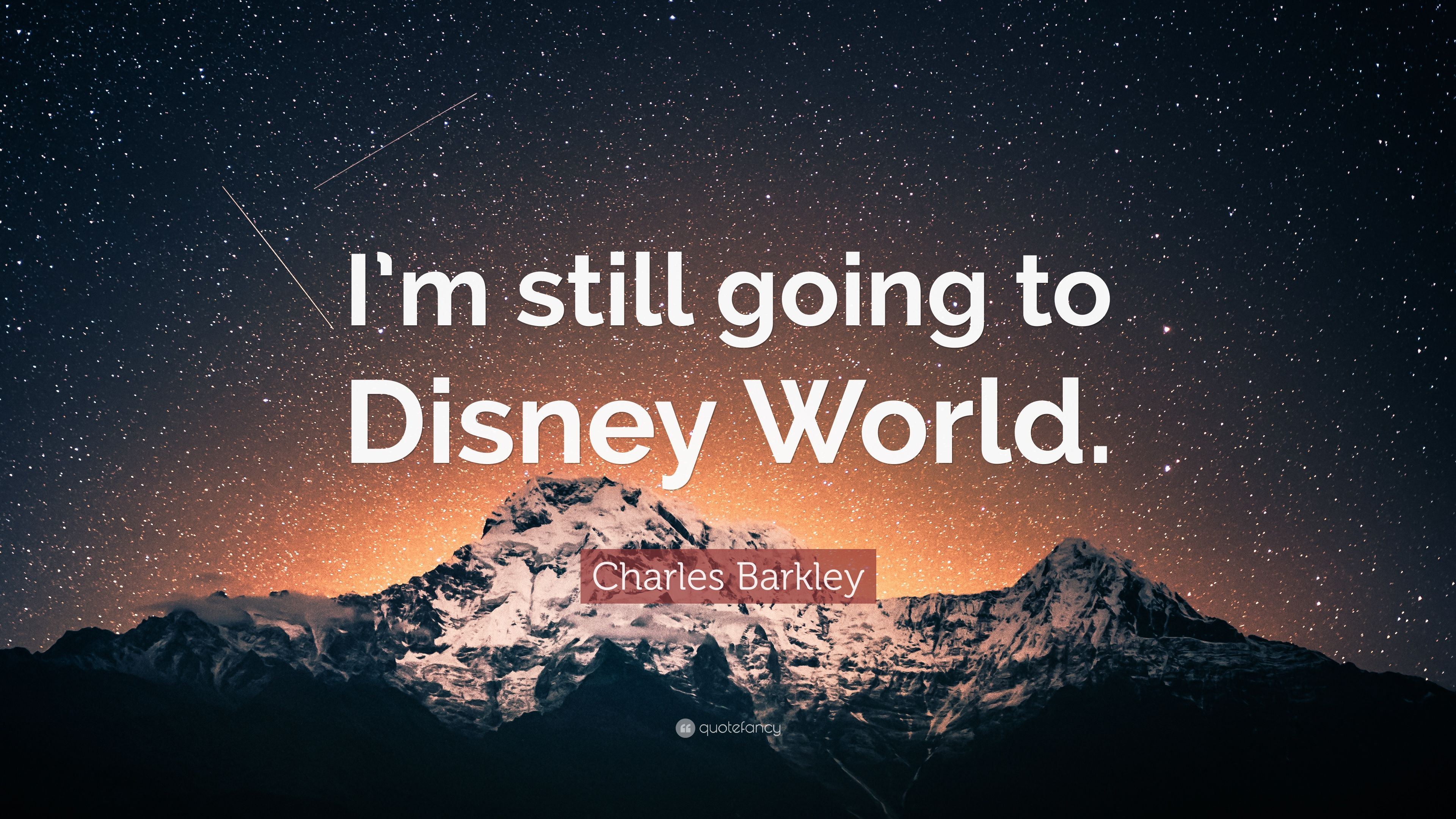 "Charles Barkley Quote: ""I\'m still going to Disney World."" (7 ..."