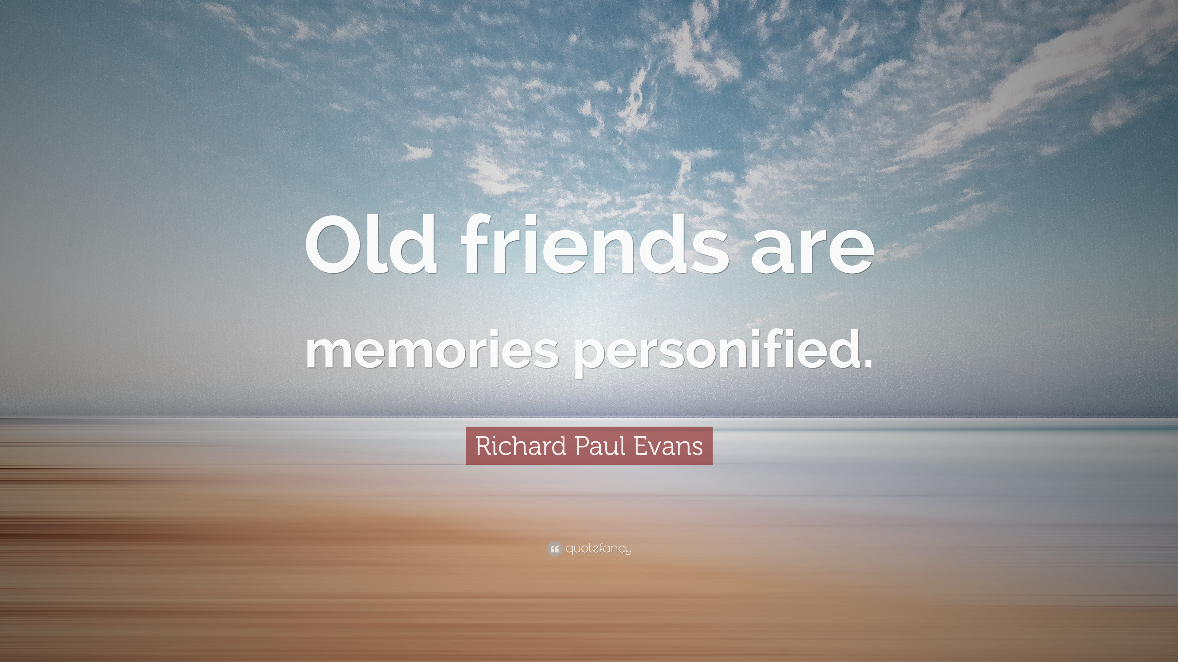 Richard paul evans quote old friends are memories personified