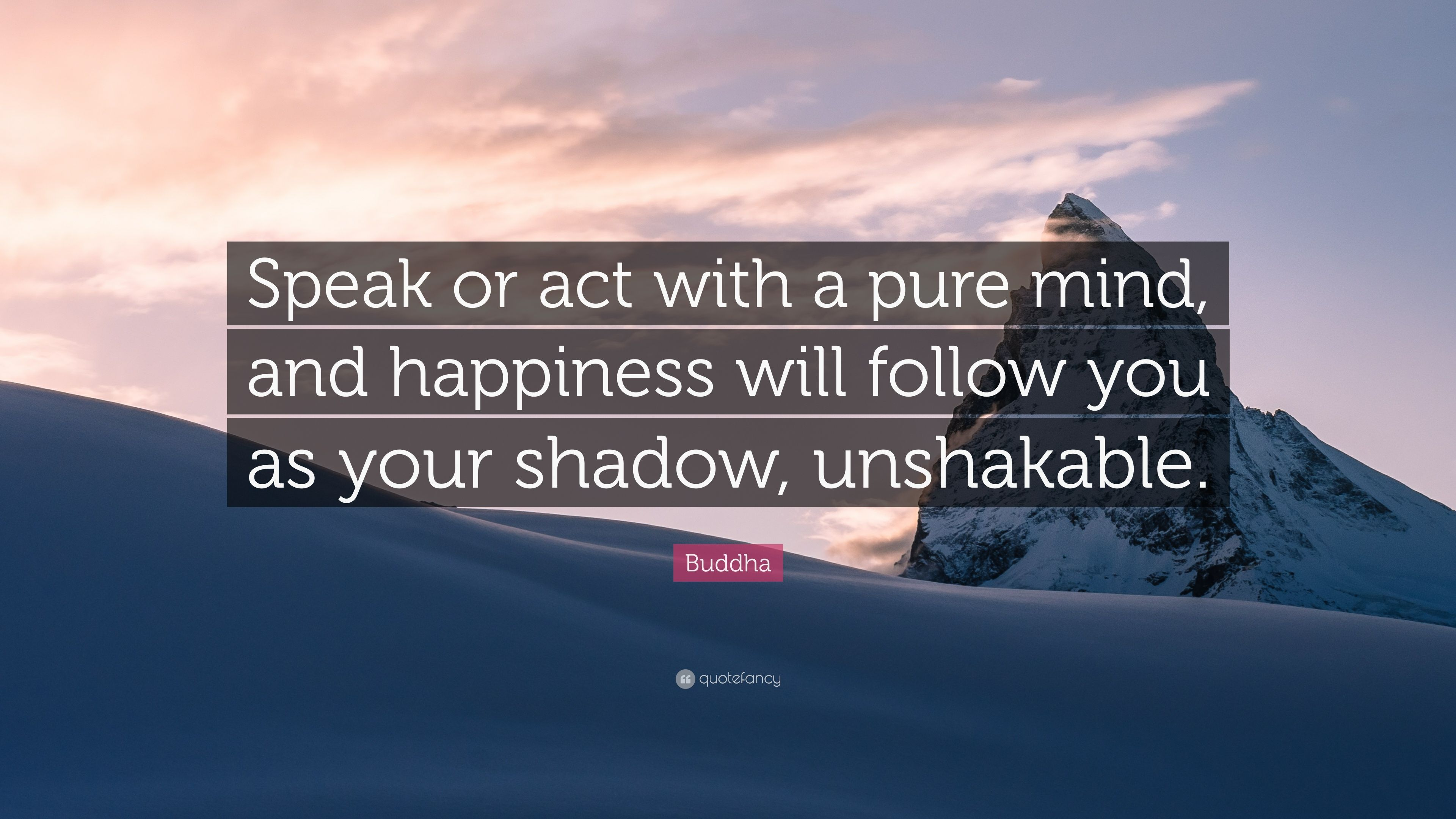 Buddha Quote Speak Or Act With A Pure Mind And Happiness Will