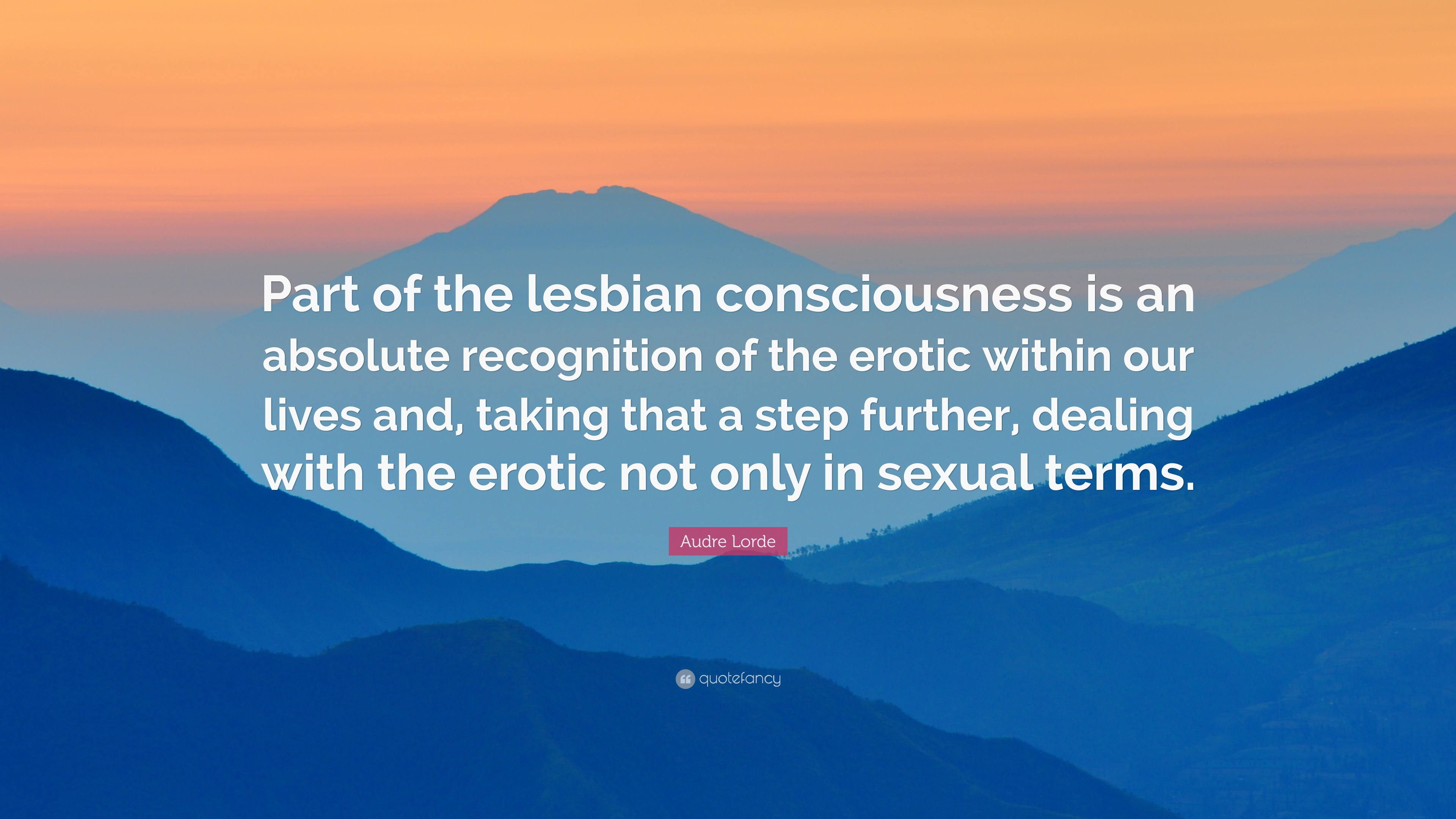 Audre Lorde Quote Part Of The Lesbian Consciousness Is An Absolute Recognition Of -2715