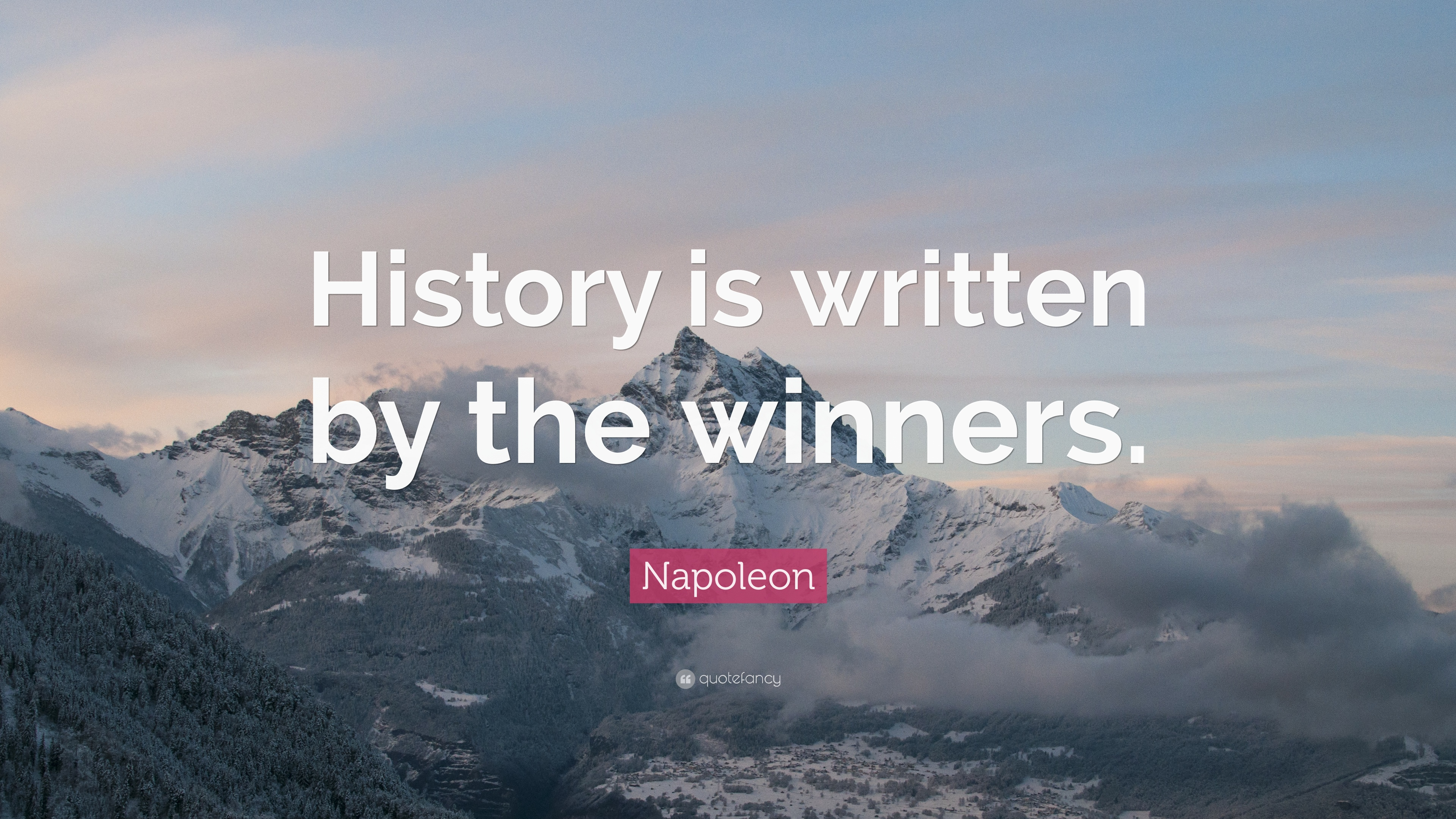 """Napoleon Quote: """"History is written by the winners."""" (22 ..."""