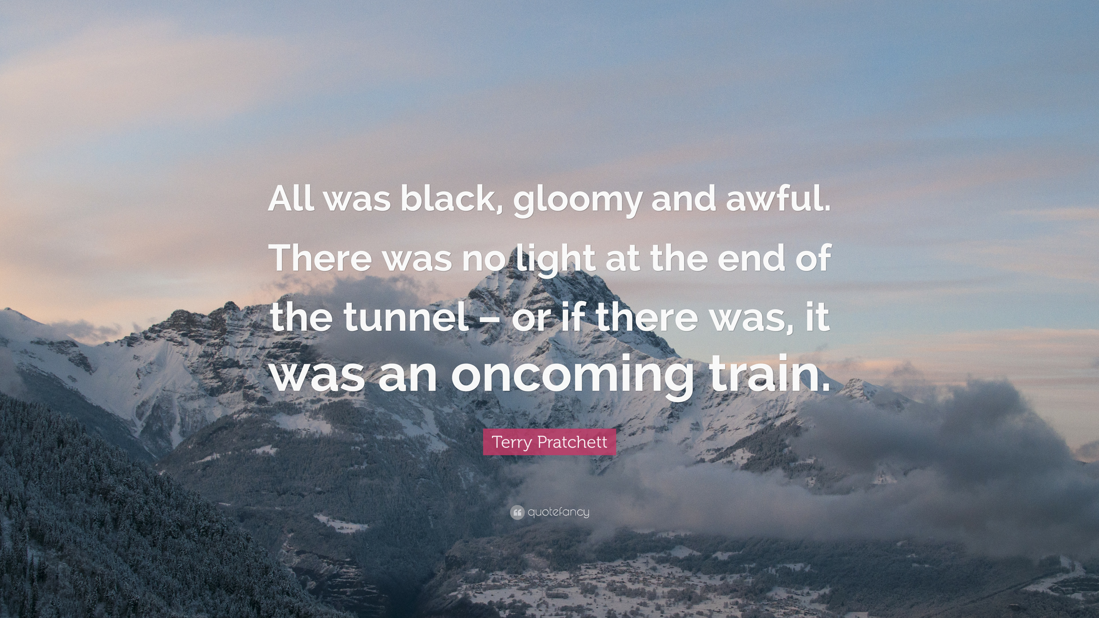 Terry Pratchett Quote All Was Black Gloomy And Awful There Was