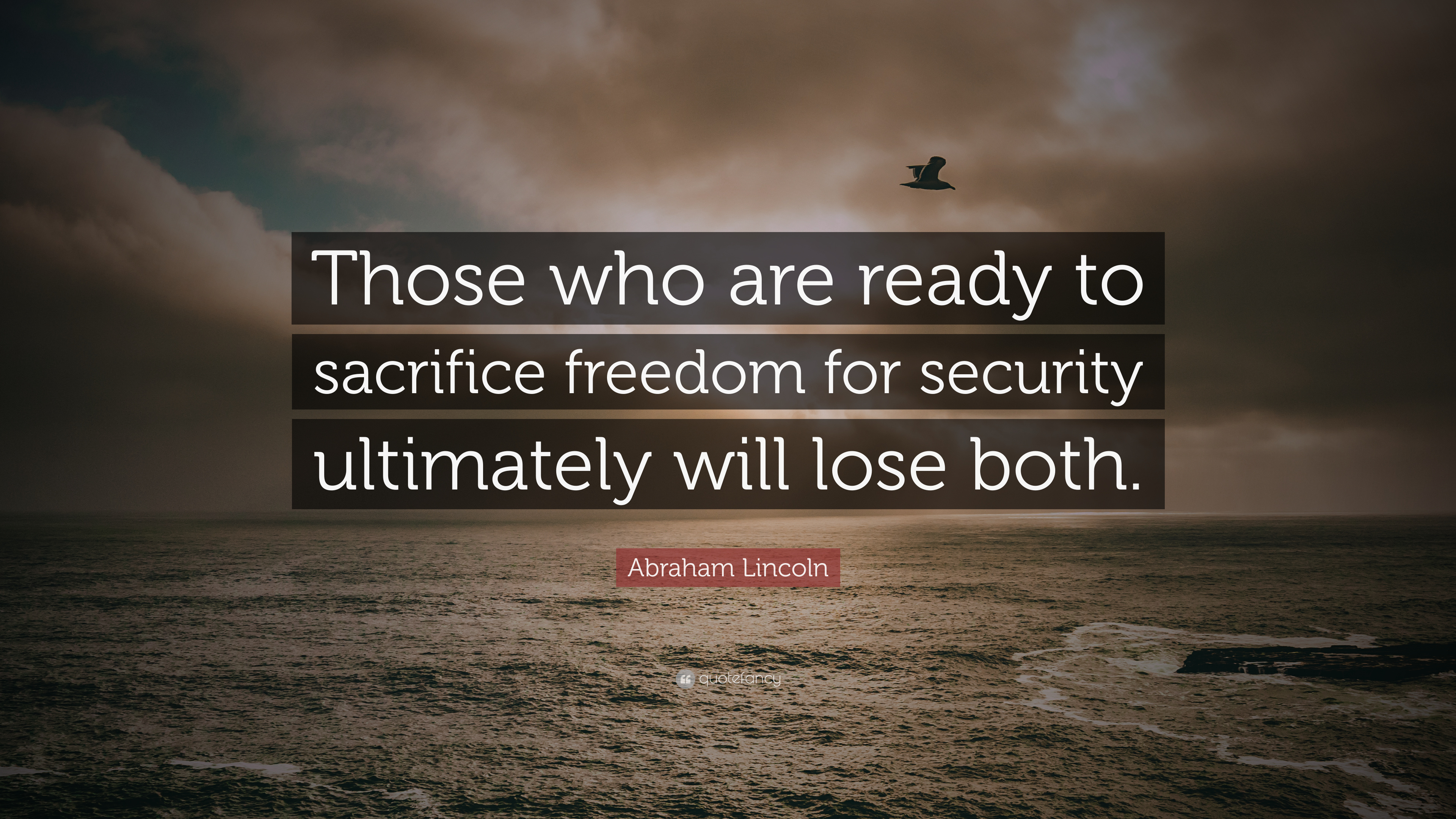 Abraham Lincoln Quote Those Who Are Ready To Sacrifice Freedom For