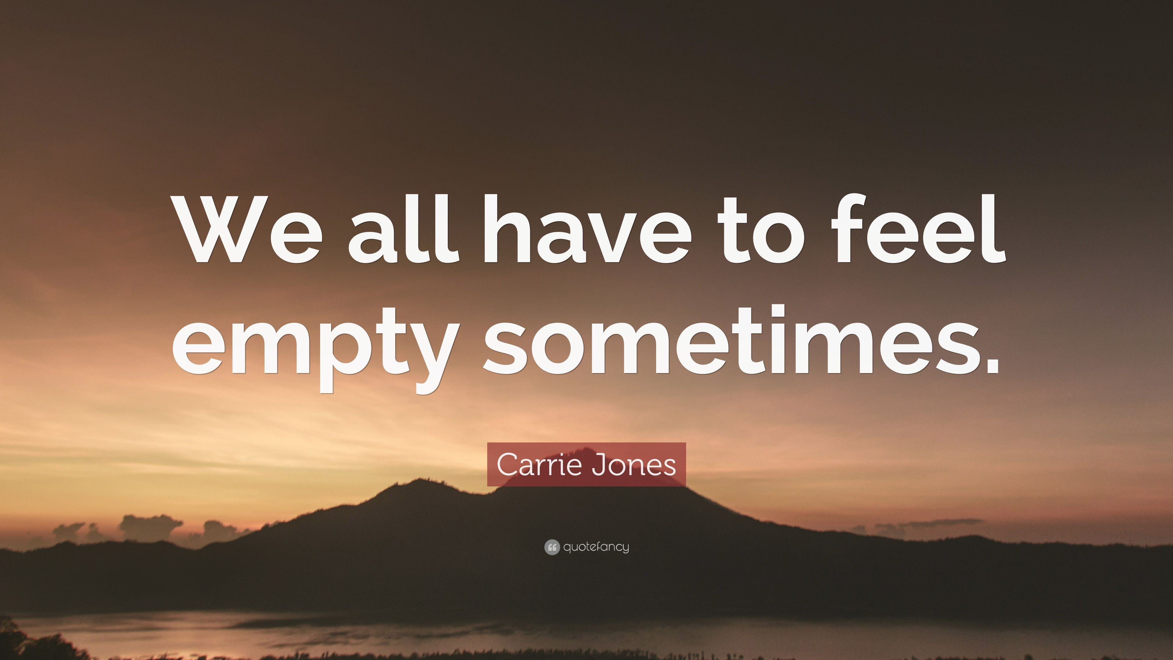 Carrie jones quote we all have to feel empty sometimes 10 carrie jones quote we all have to feel empty sometimes altavistaventures Images