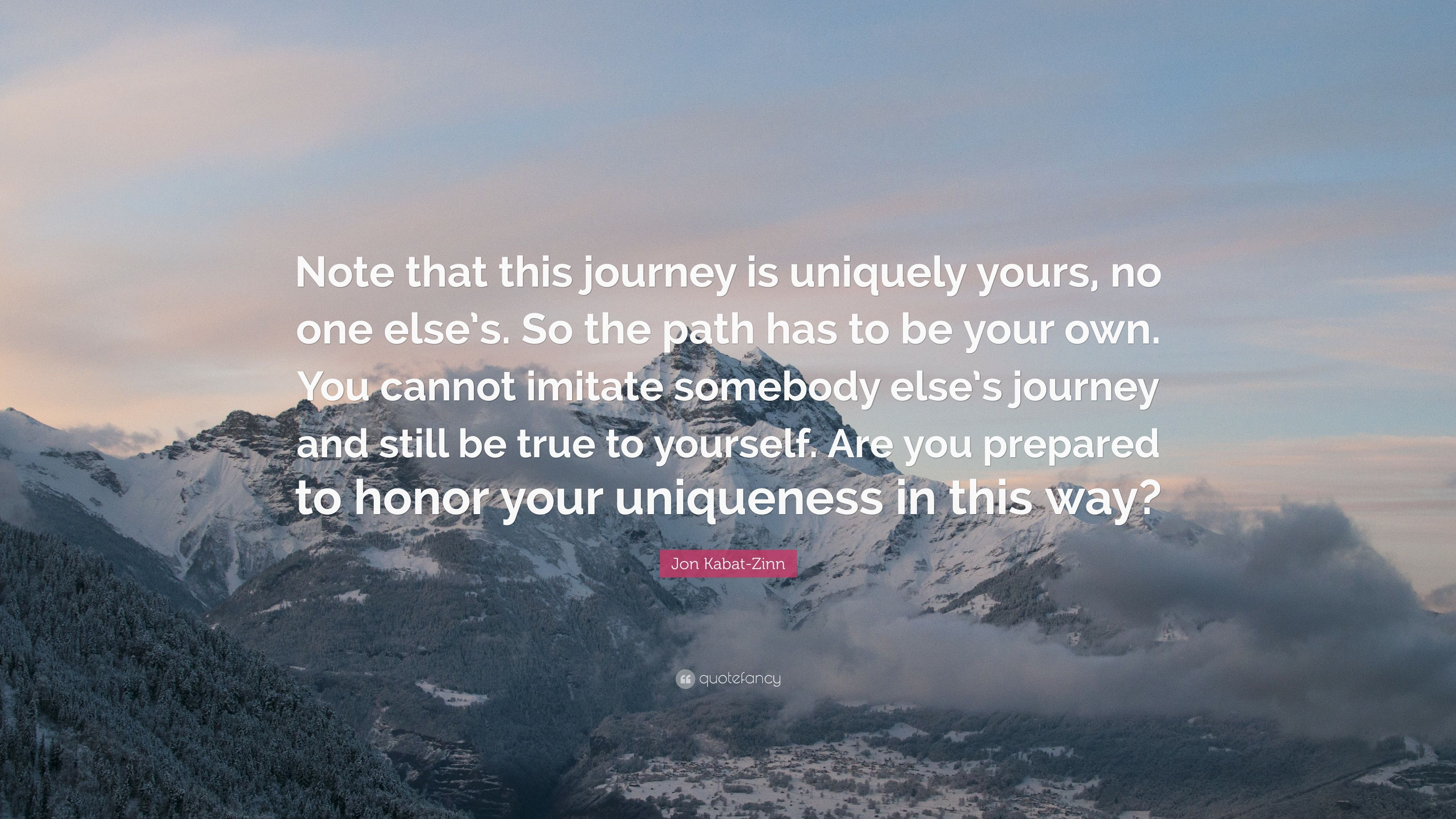 Jon Kabat Zinn Quote Note That This Journey Is Uniquely Yours No