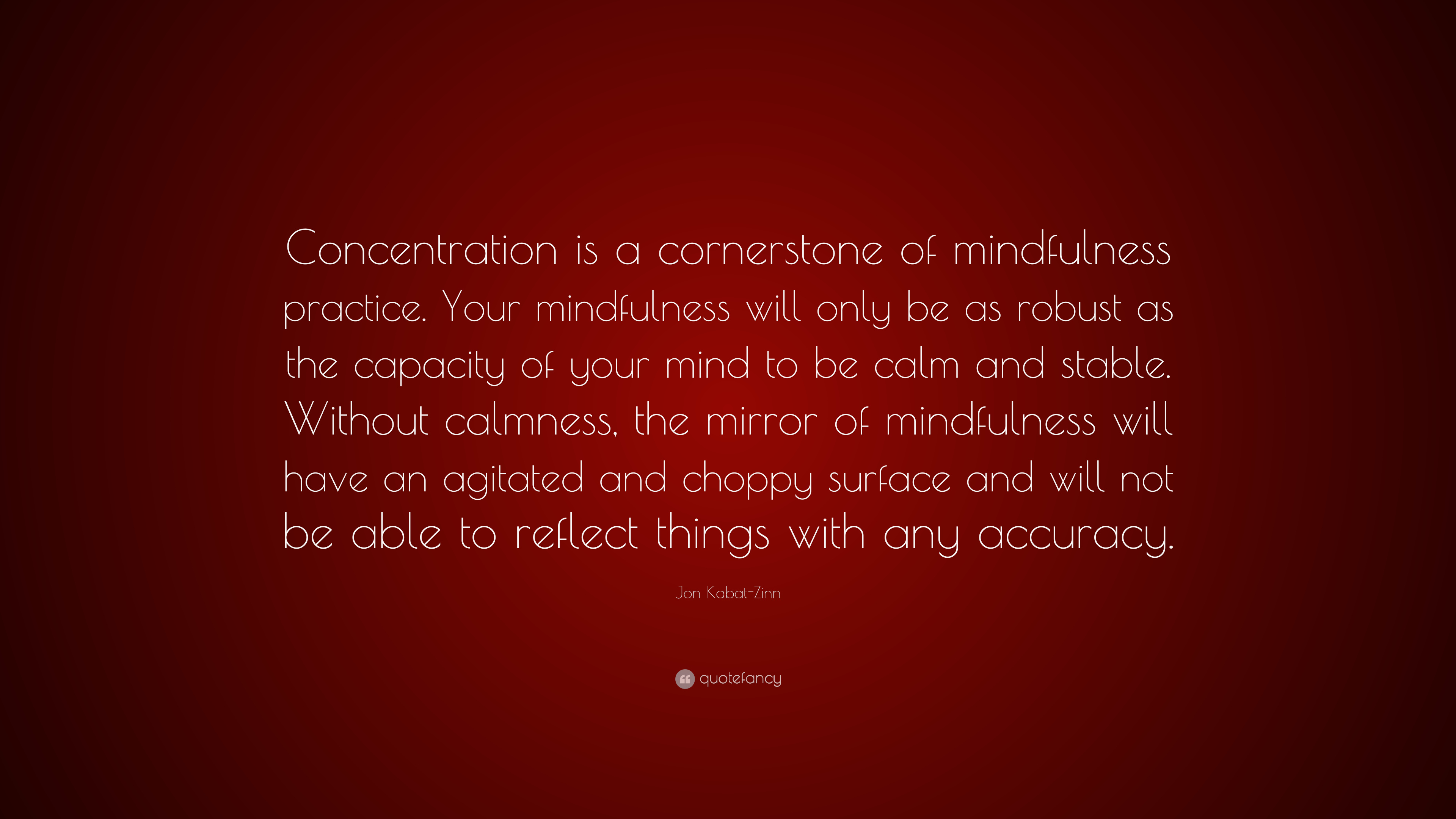 """Quotes About Mindfulness Jon Kabatzinn Quote """"Concentration Is A Cornerstone Of"""