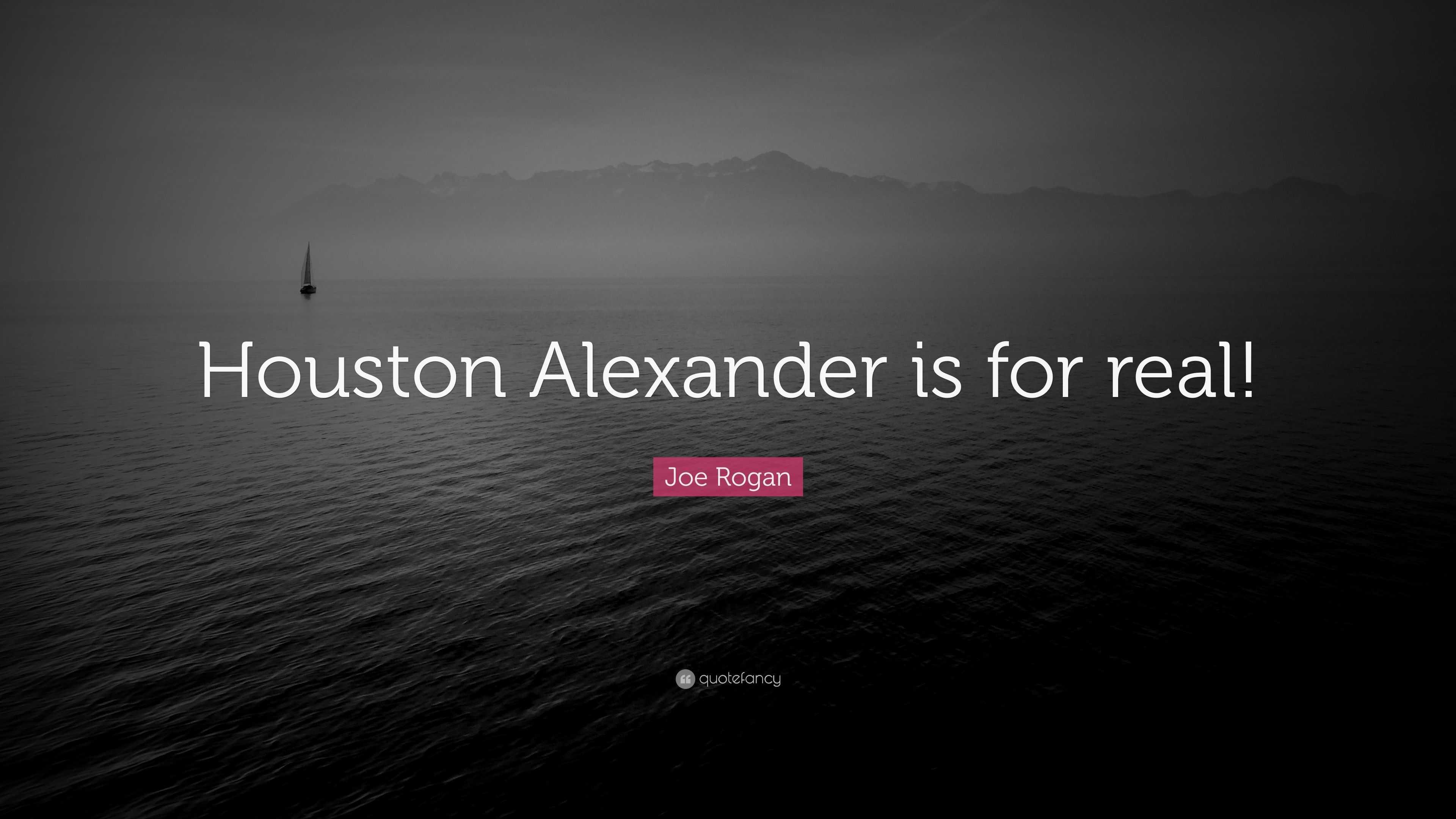 2633353-Joe-Rogan-Quote-Houston-Alexande