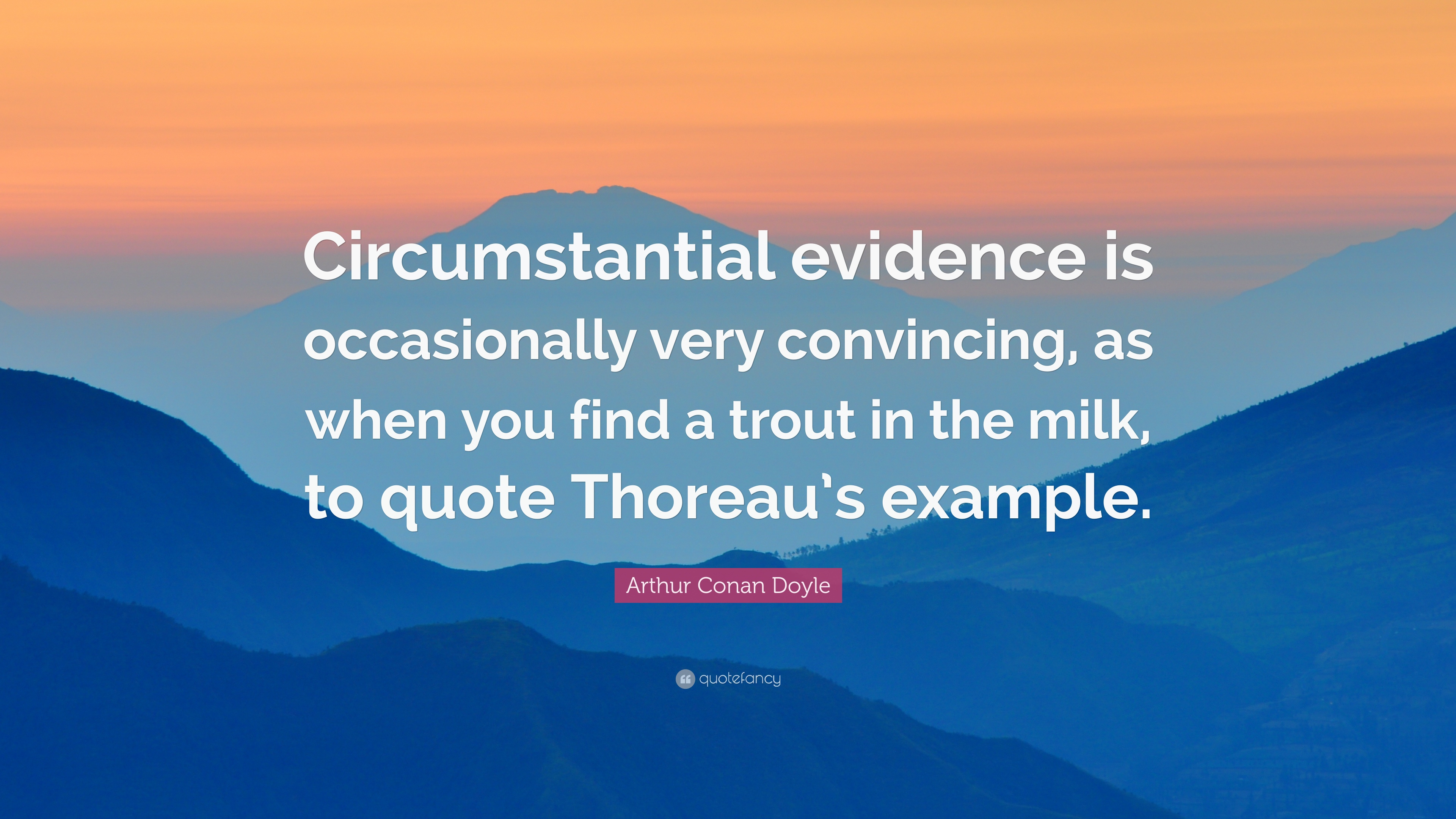 Arthur Conan Doyle Quote Circumstantial Evidence Is Occasionally