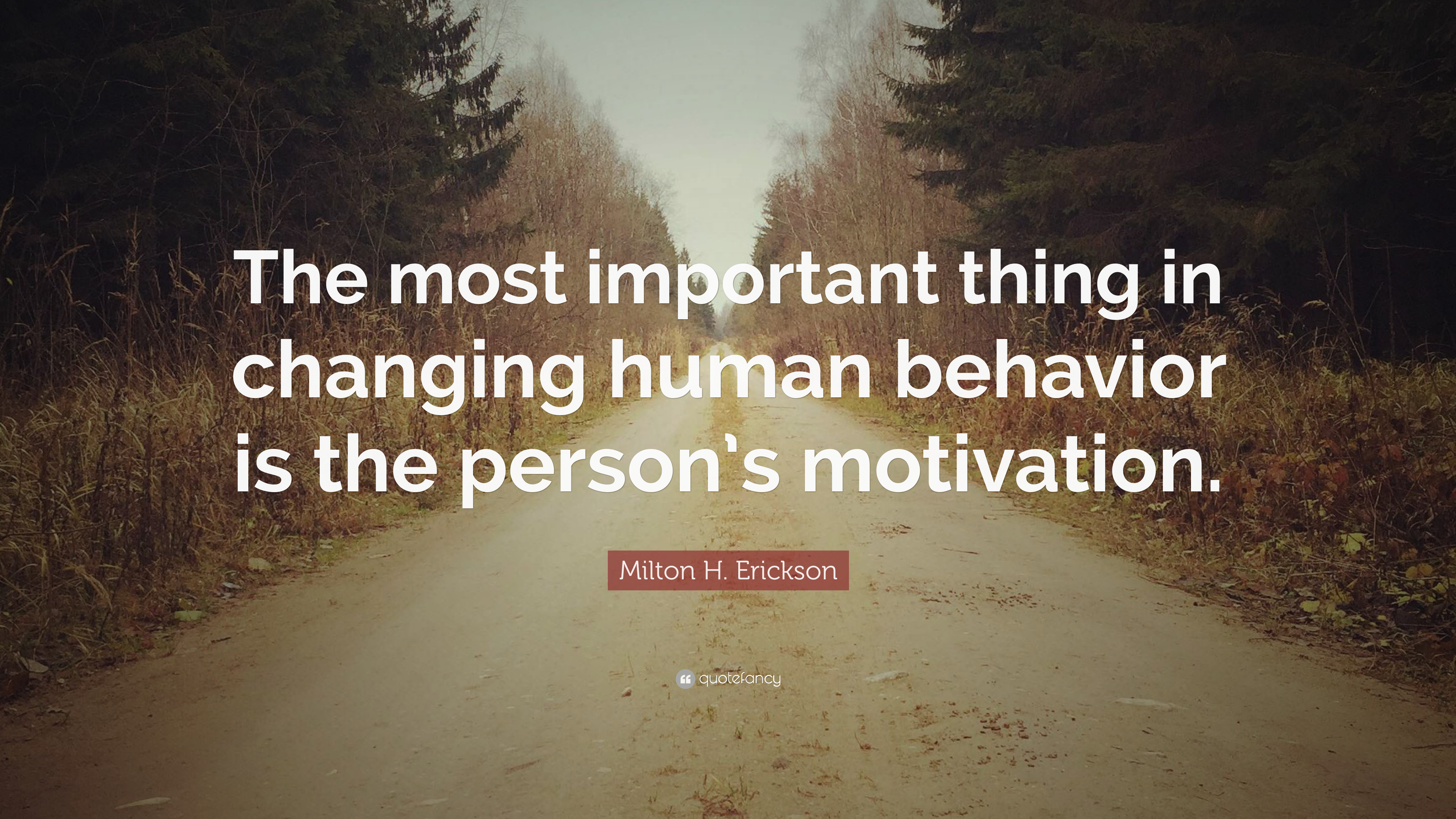 Milton H Erickson Quote The Most Important Thing In Changing