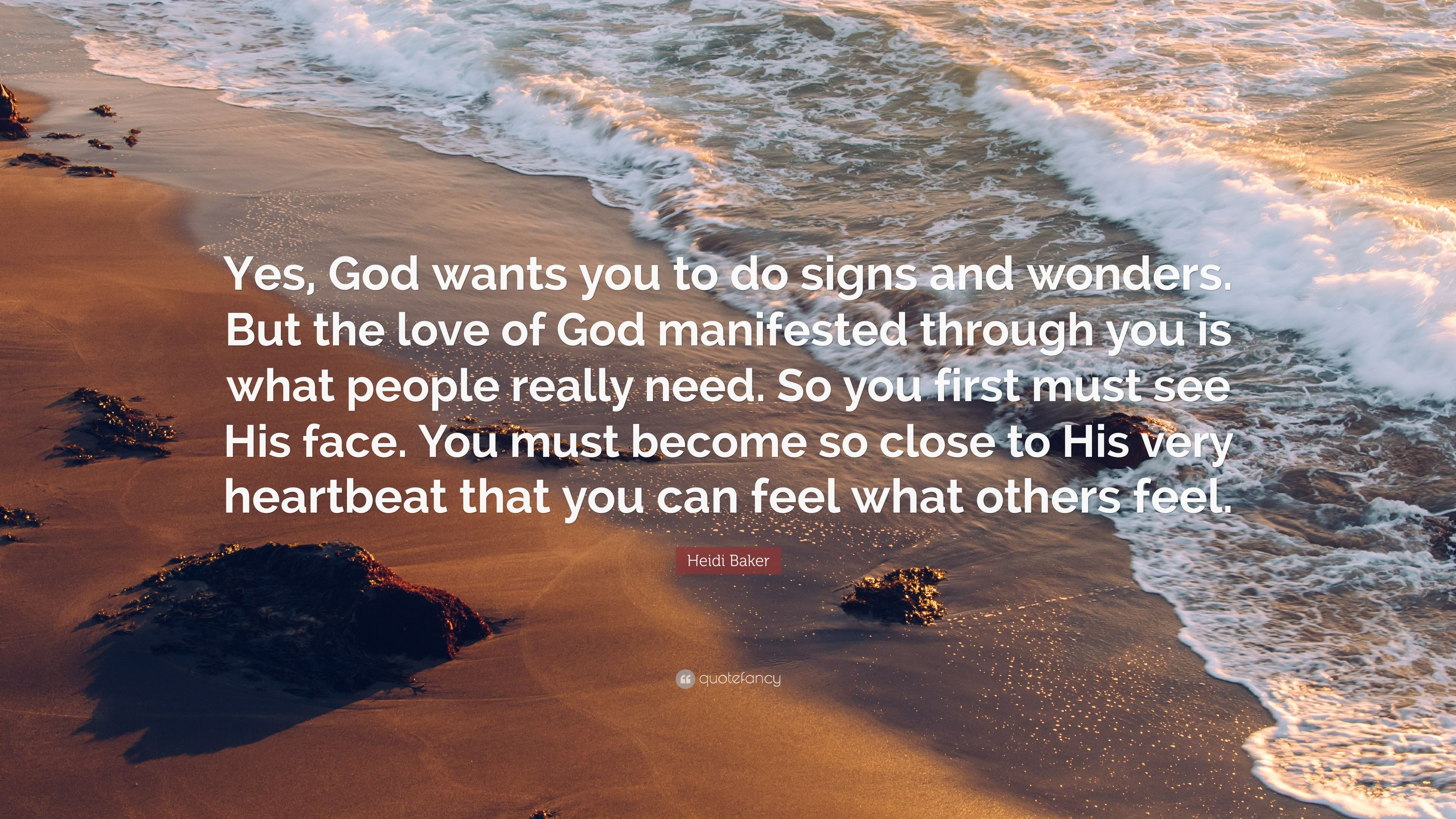 "Heidi Baker Quote: ""Yes, God wants you to do signs and wonders  But"