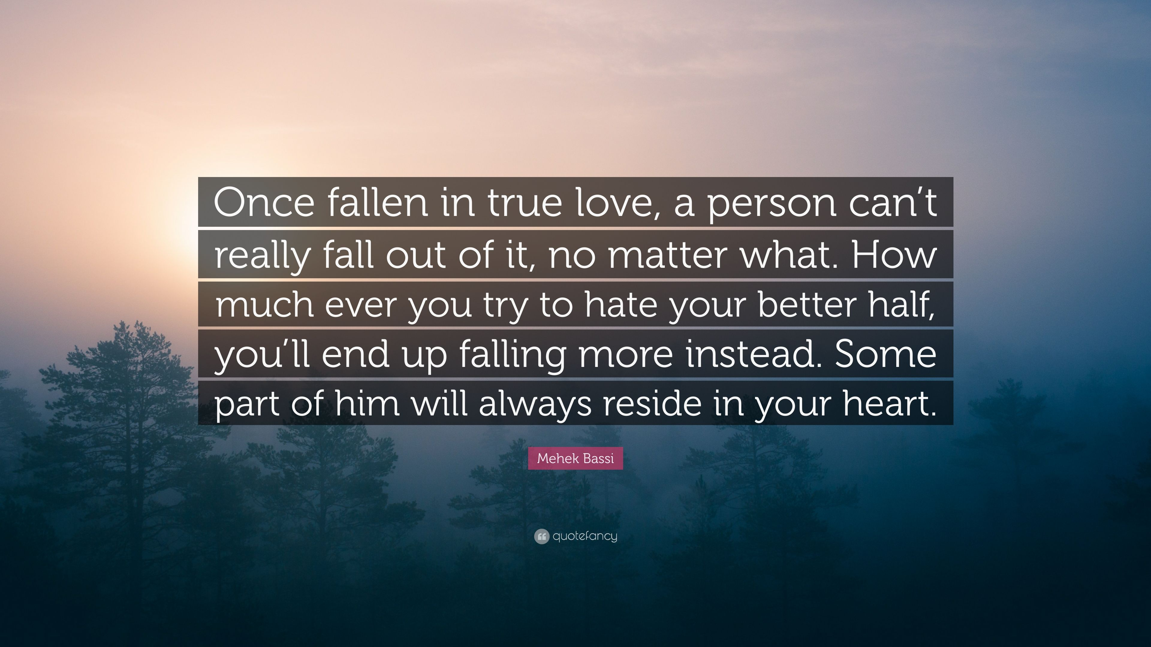 Mehek Bassi Quote Once Fallen In True Love A Person Cant Really