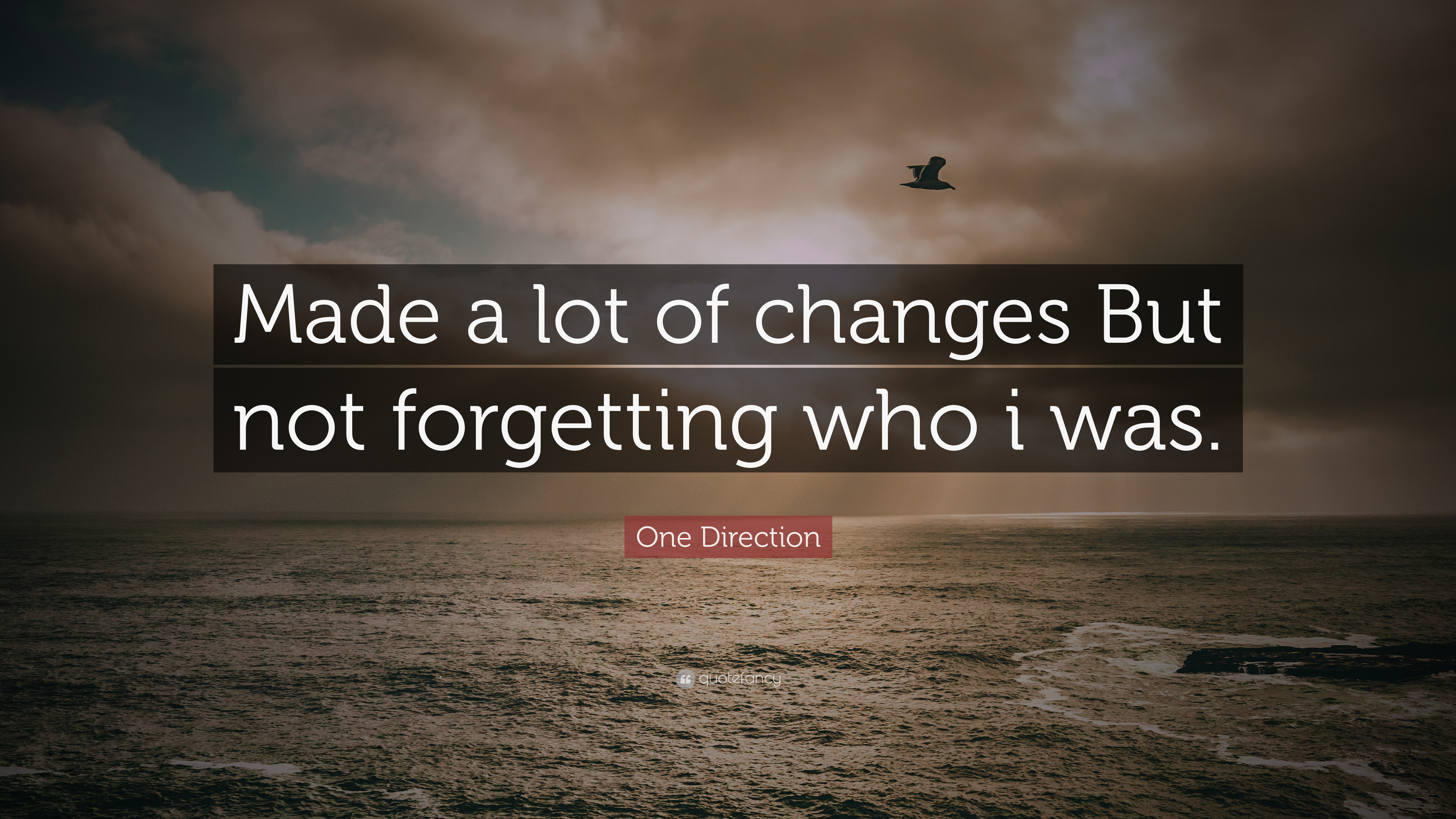 One Direction Quote Made A Lot Of Changes But Not Forgetting Who I