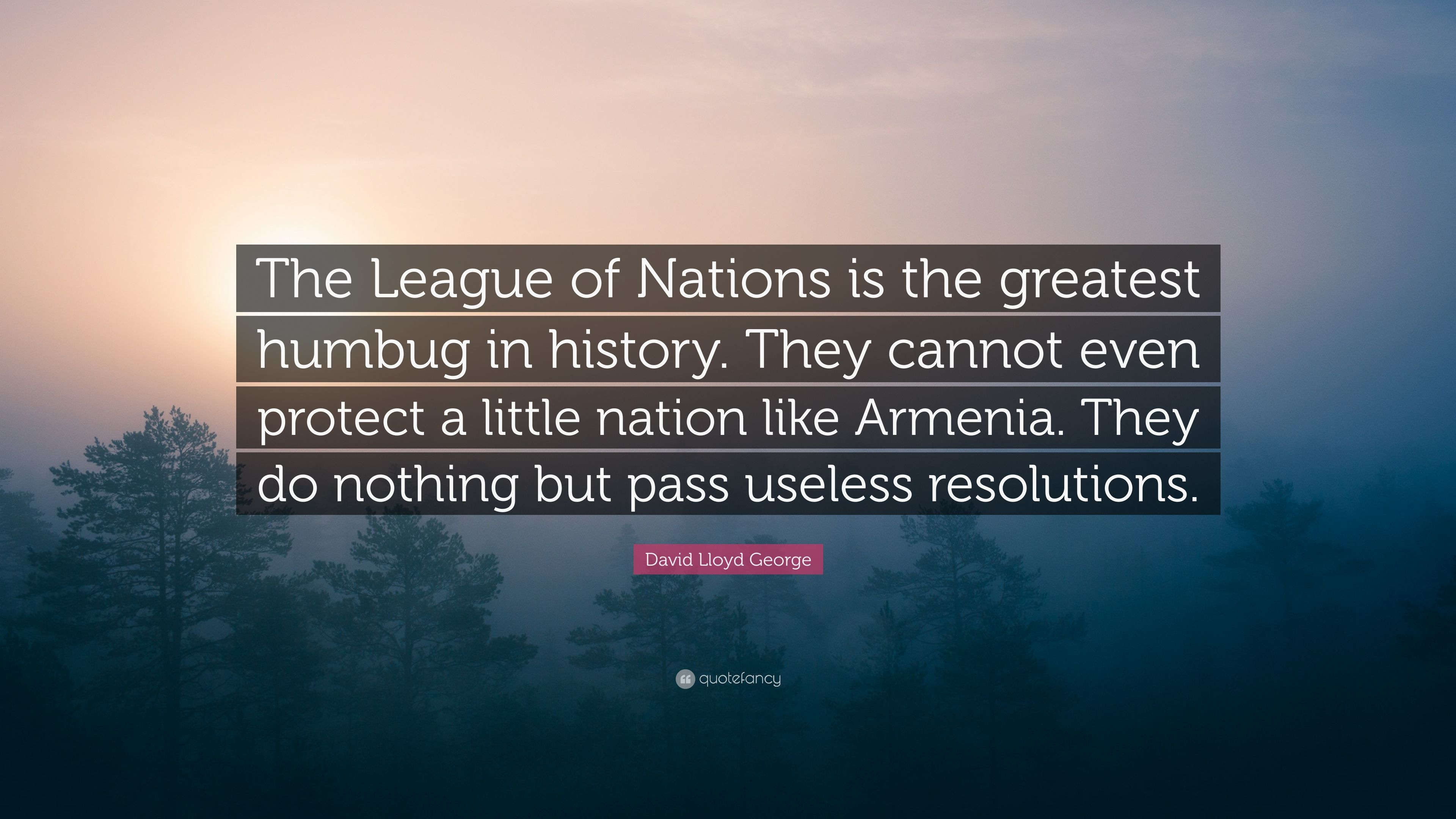 """David Lloyd George Quote: """"The League of Nations is the ..."""