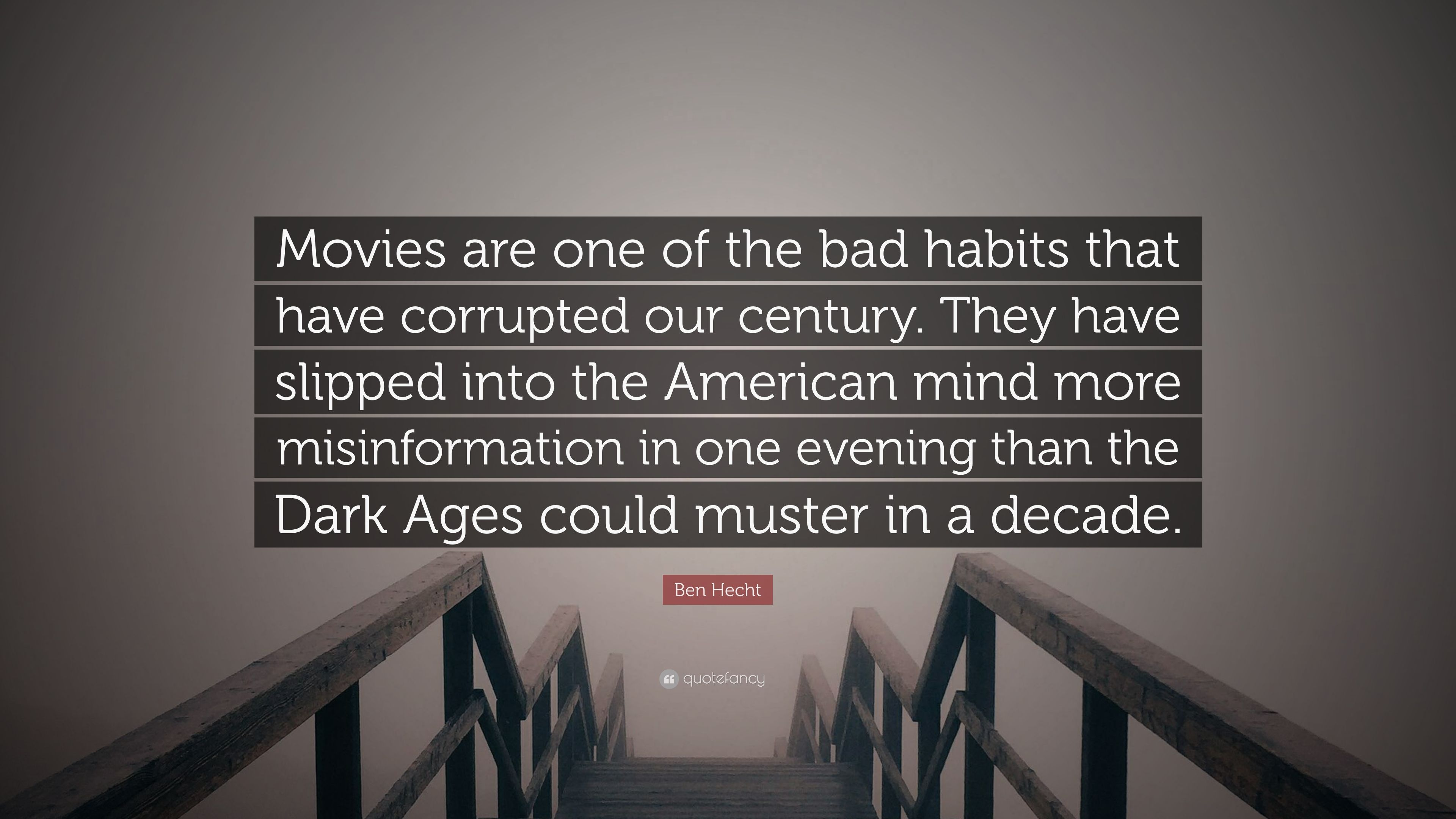 Bad Muster ben hecht quote are one of the bad habits that