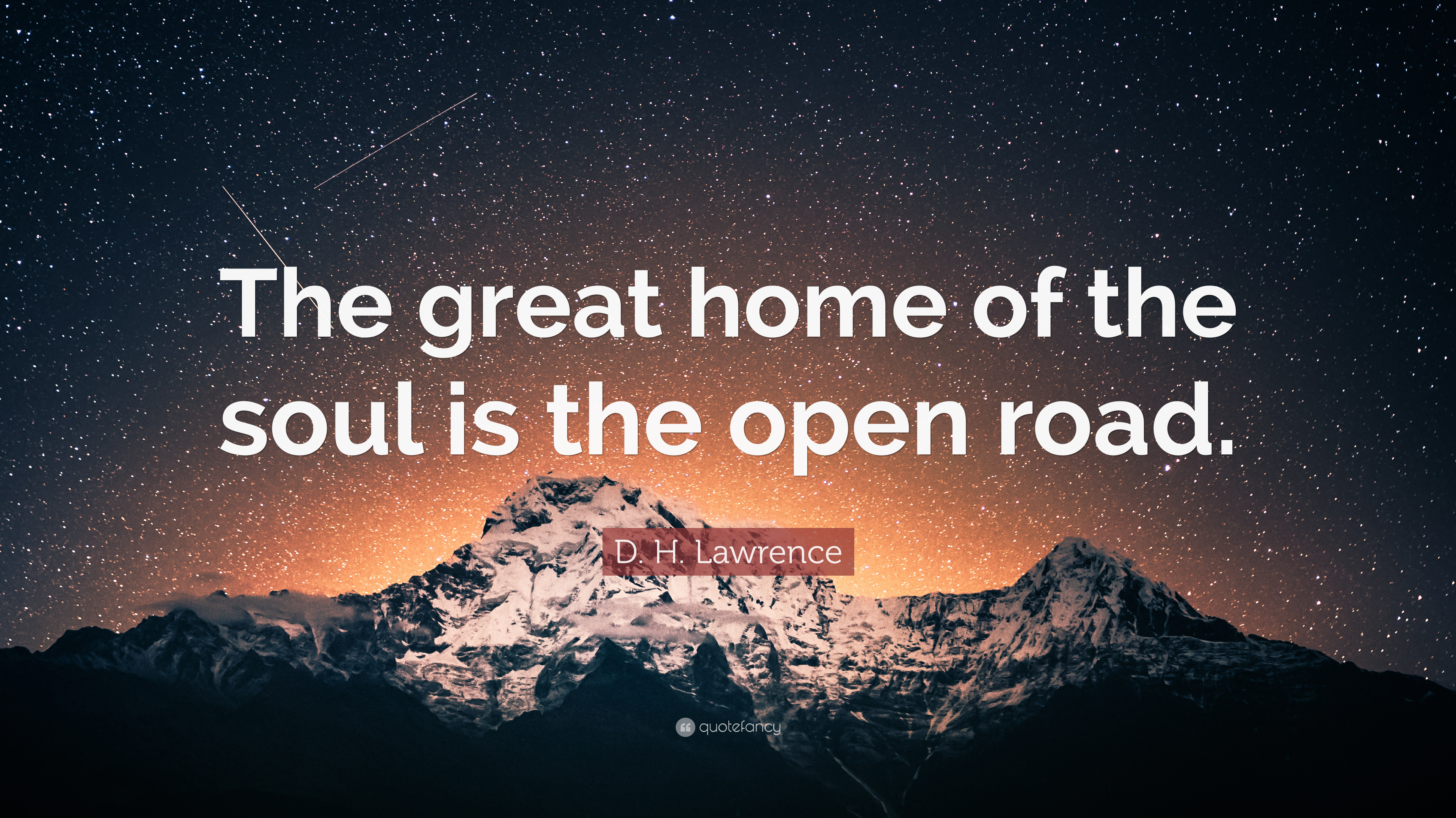 D H Lawrence Quote The Great Home Of Soul Is Open Road