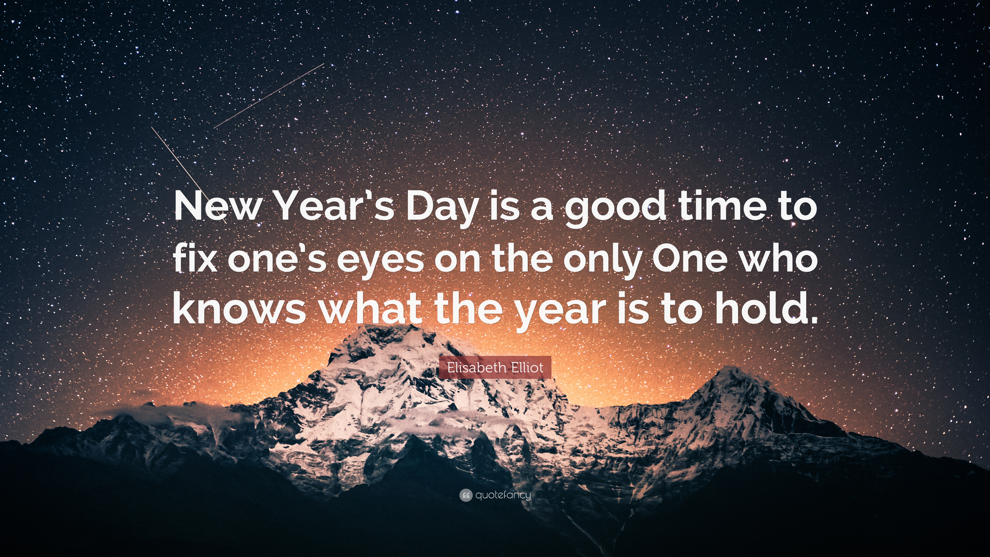elisabeth elliot quote new years day is a good time to fix ones eyes