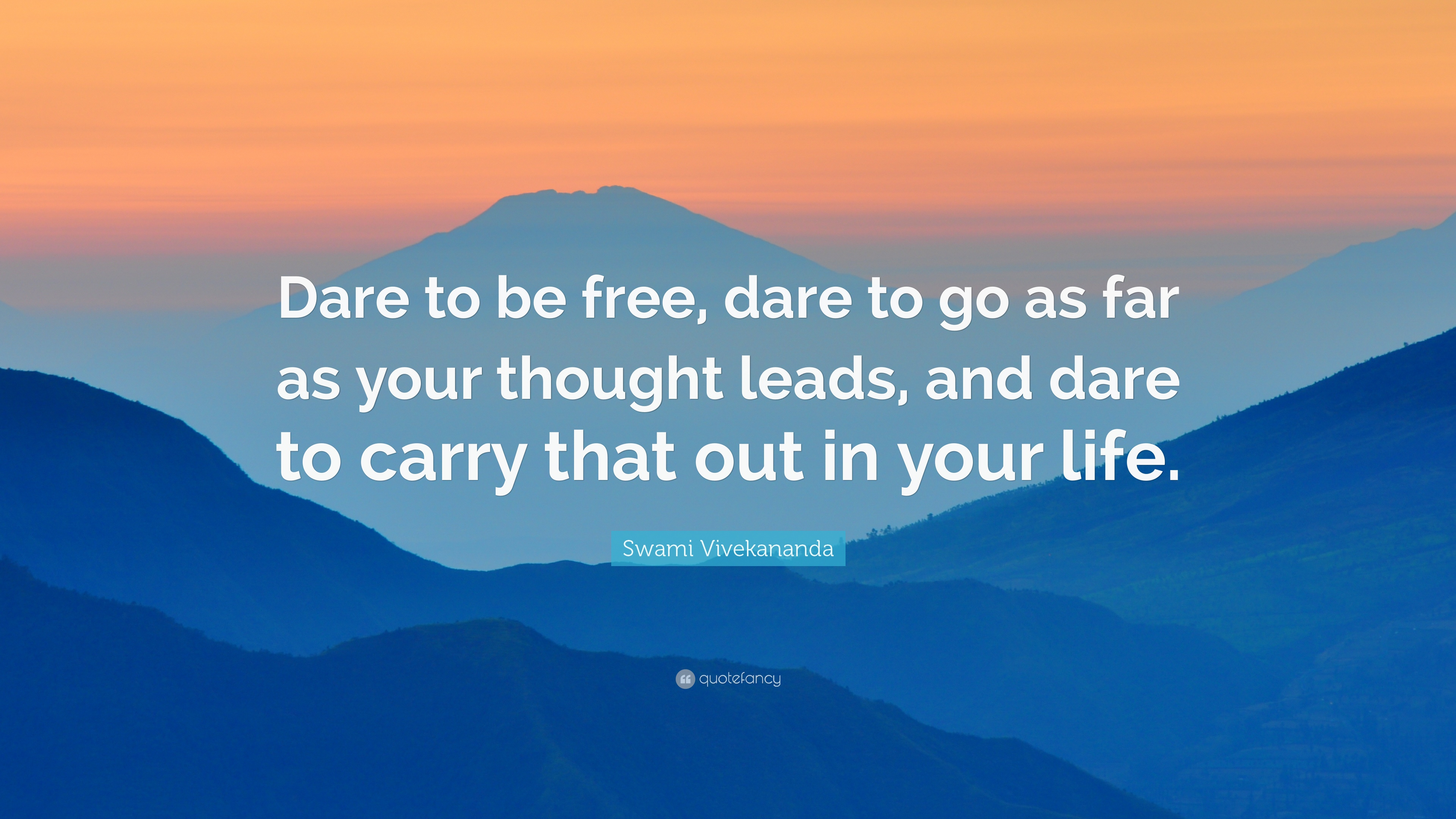 "Dare Quotes Swami Vivekananda Quote ""Dare To Be Free Dare To Go As Far As"