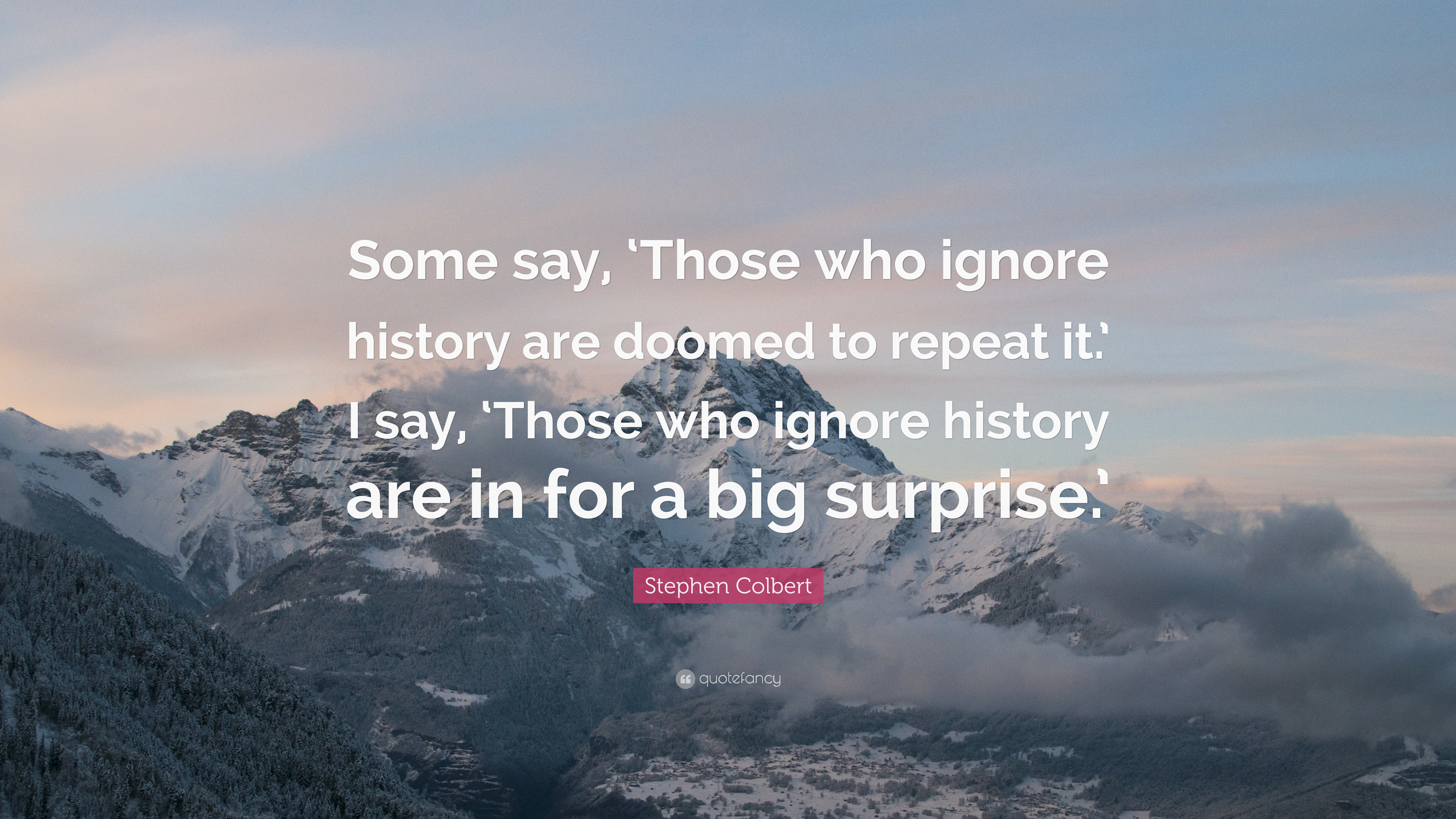 a repeat in history History shows that both those who do not learn history and those who do learn history are doomed to repeat it.
