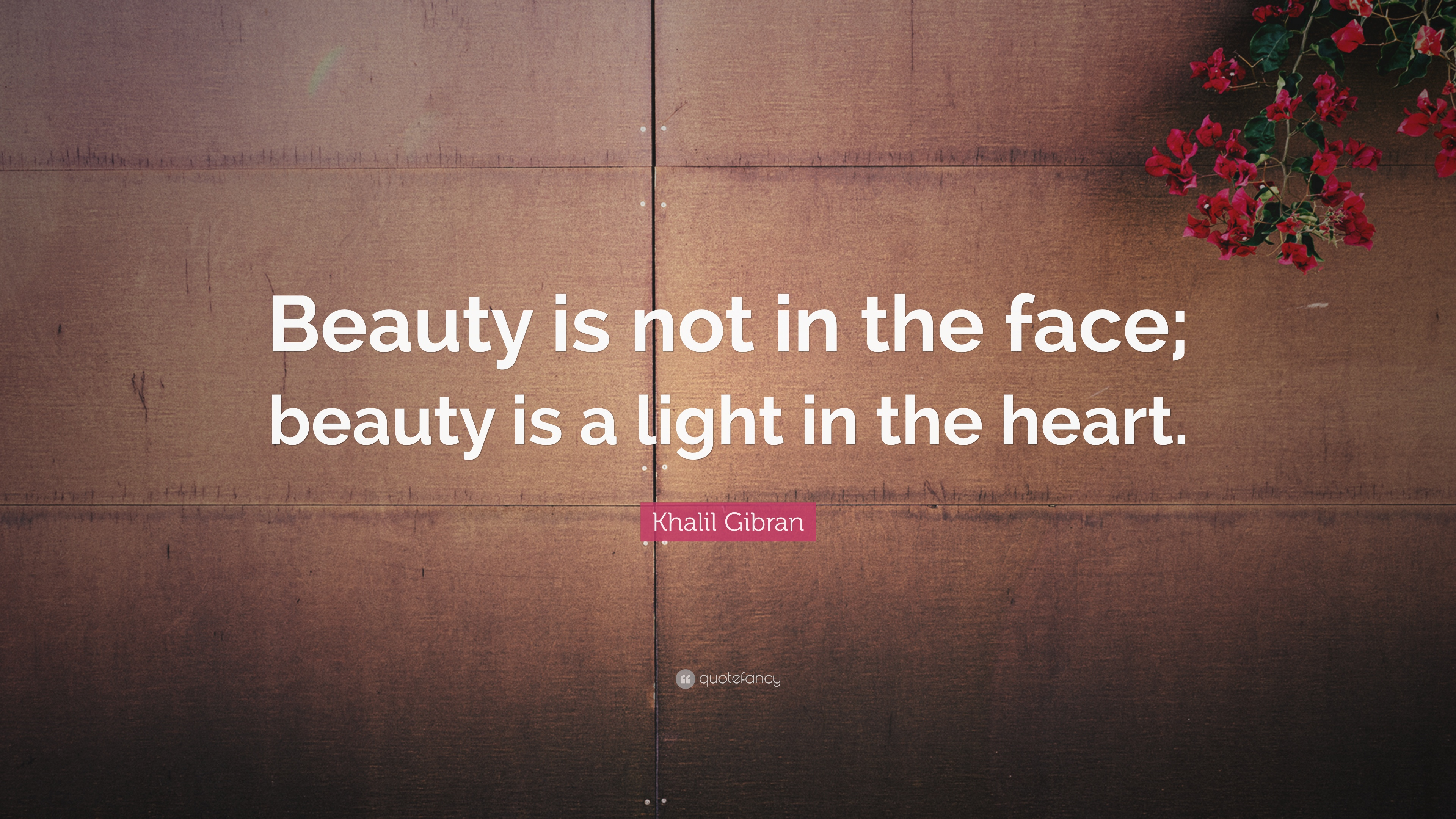 Khalil Gibran Quote Beauty Is Not In The Face Beauty Is A Light