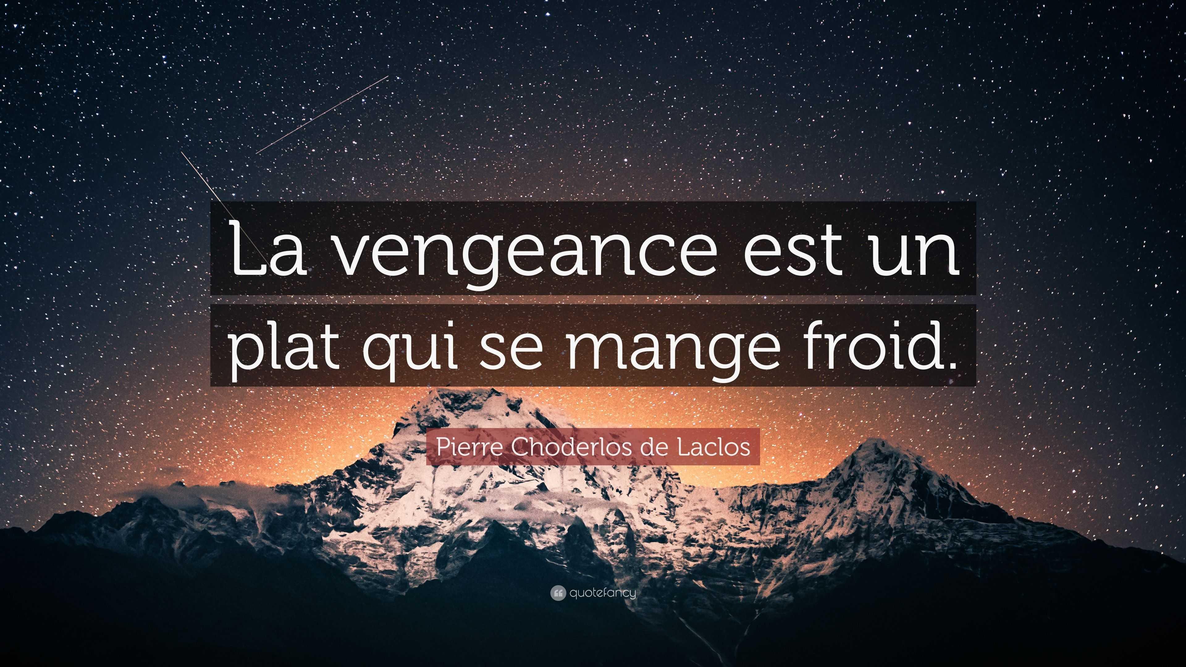 La vengeance est un plat qui se sert mouillé