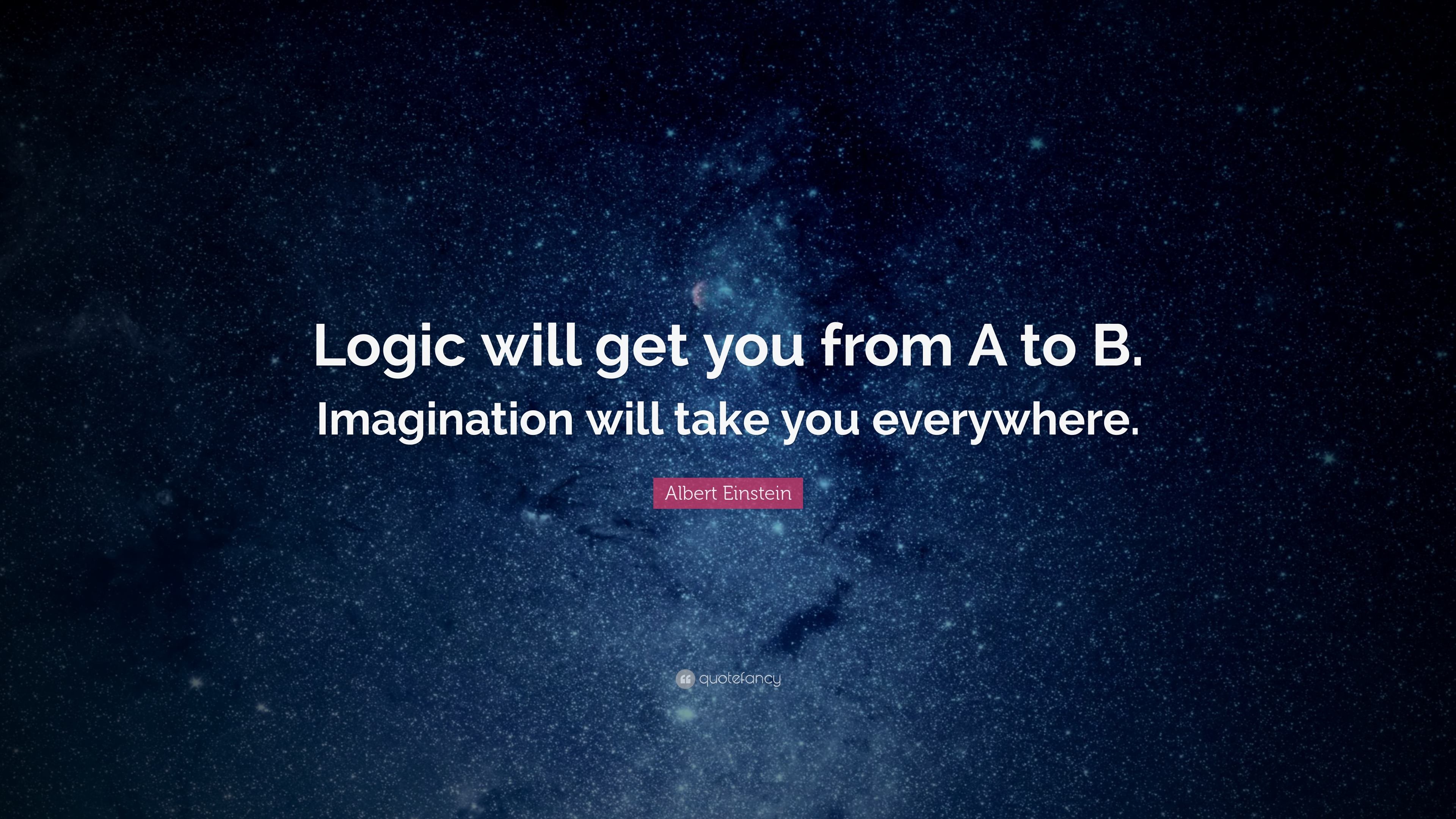 """Logic Quotes Albert Einstein Quote """"Logic Will Get You From A To B"""