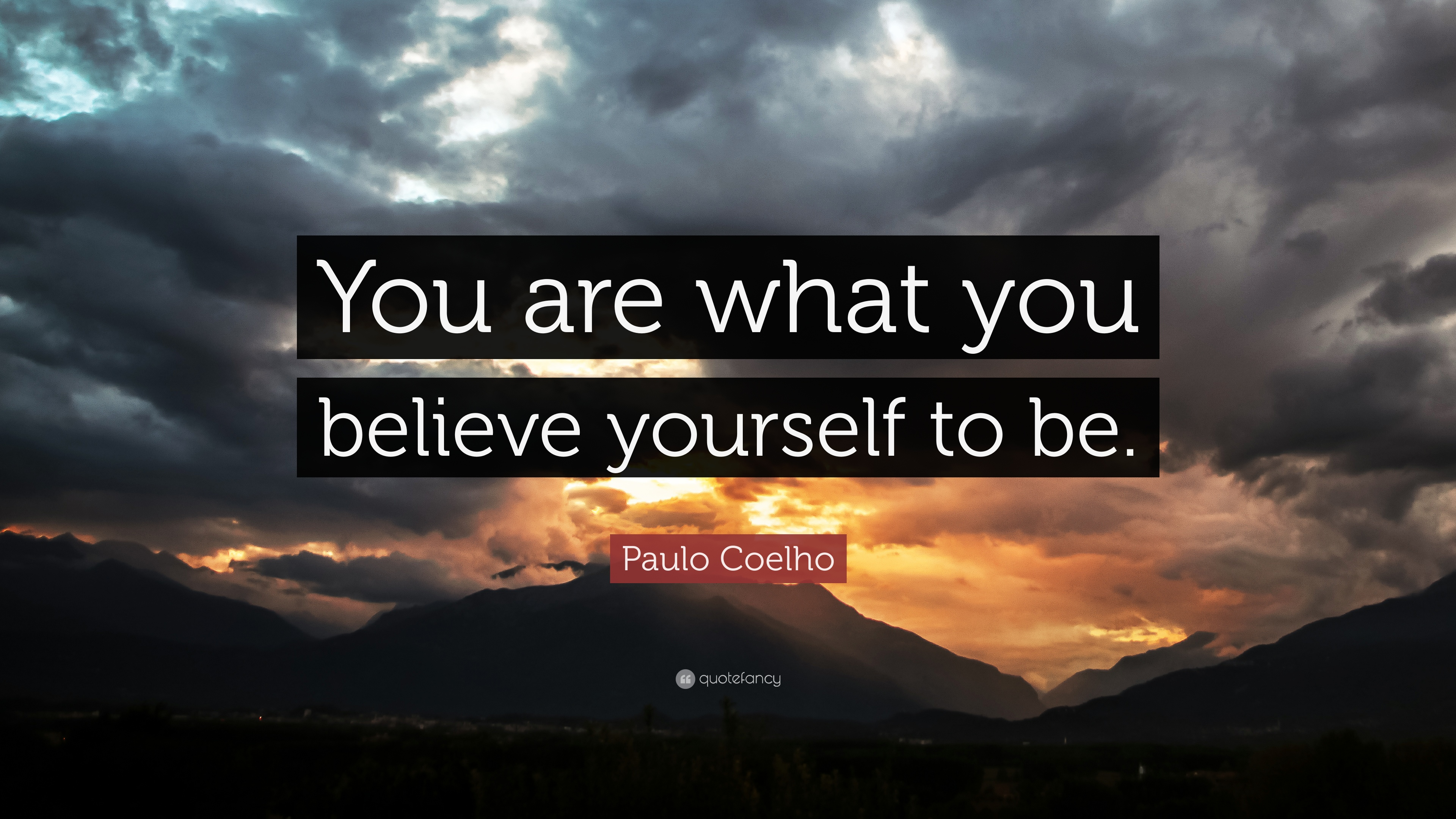 "Paulo Coelho Quote: ""You Are What You Believe Yourself To"