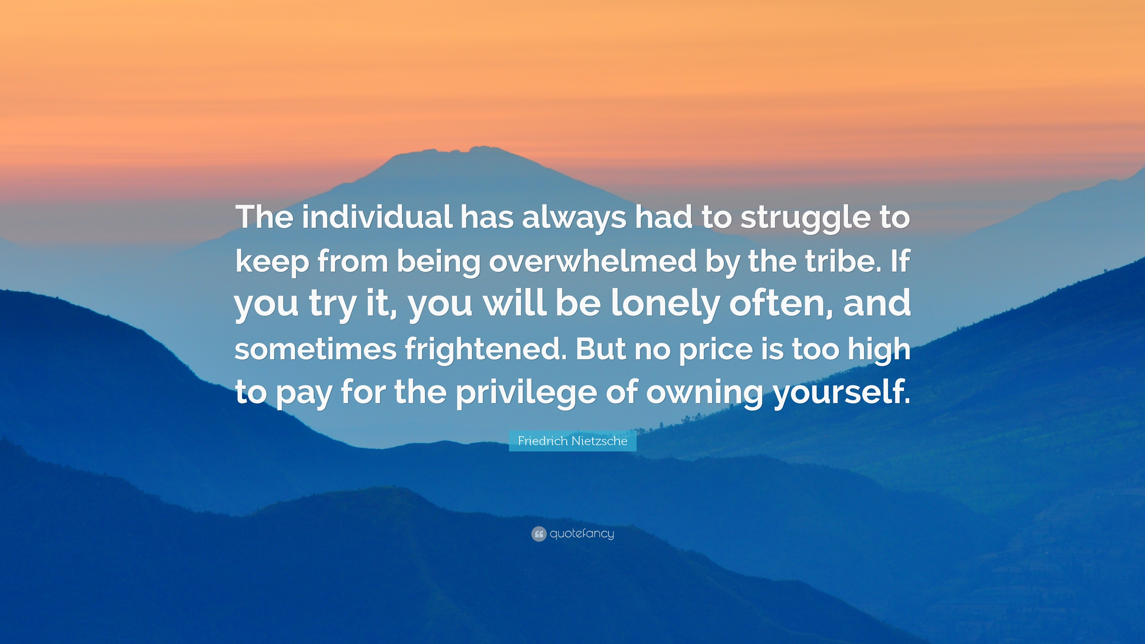 Friedrich Nietzsche Quote The Individual Has Always Had To