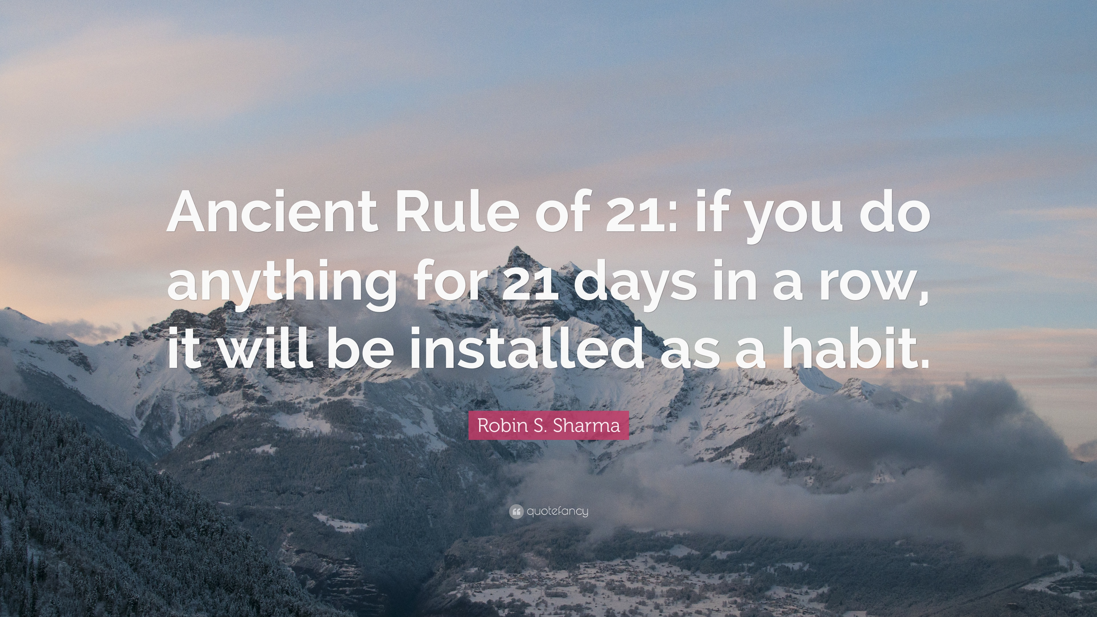 """21 Rules Of Success: Robin S. Sharma Quote: """"Ancient Rule Of 21: If You Do"""