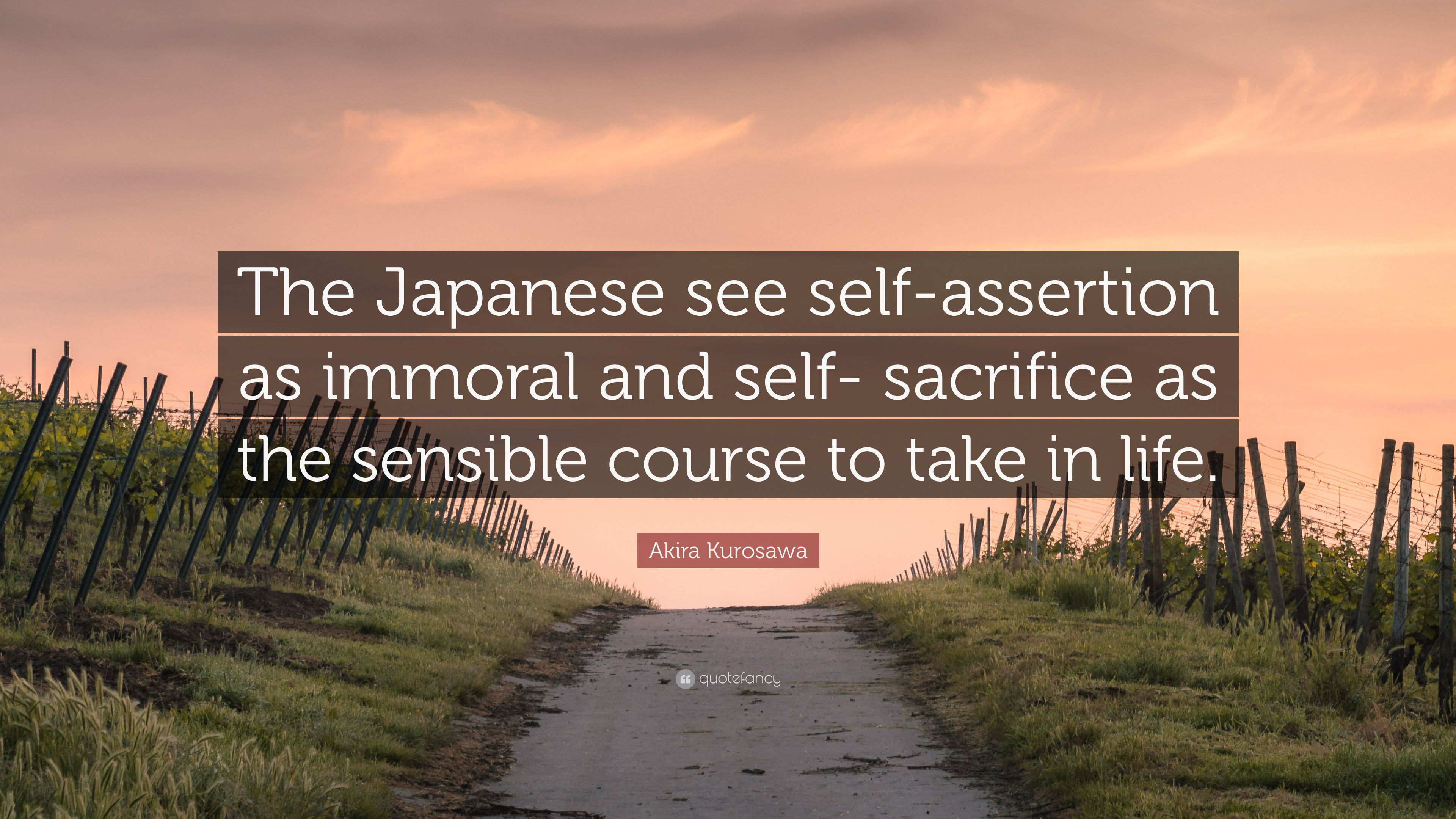 Akira Kurosawa Quote The Japanese See Self Assertion As Immoral