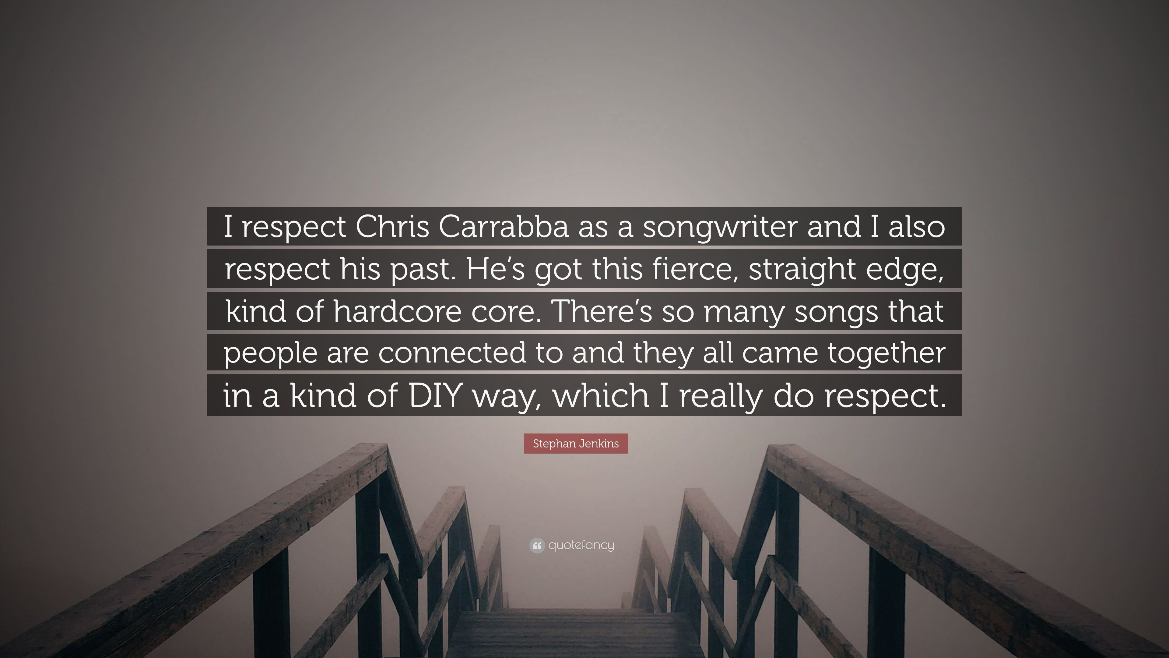 Stephan Jenkins Quote I Respect Chris Carrabba As A