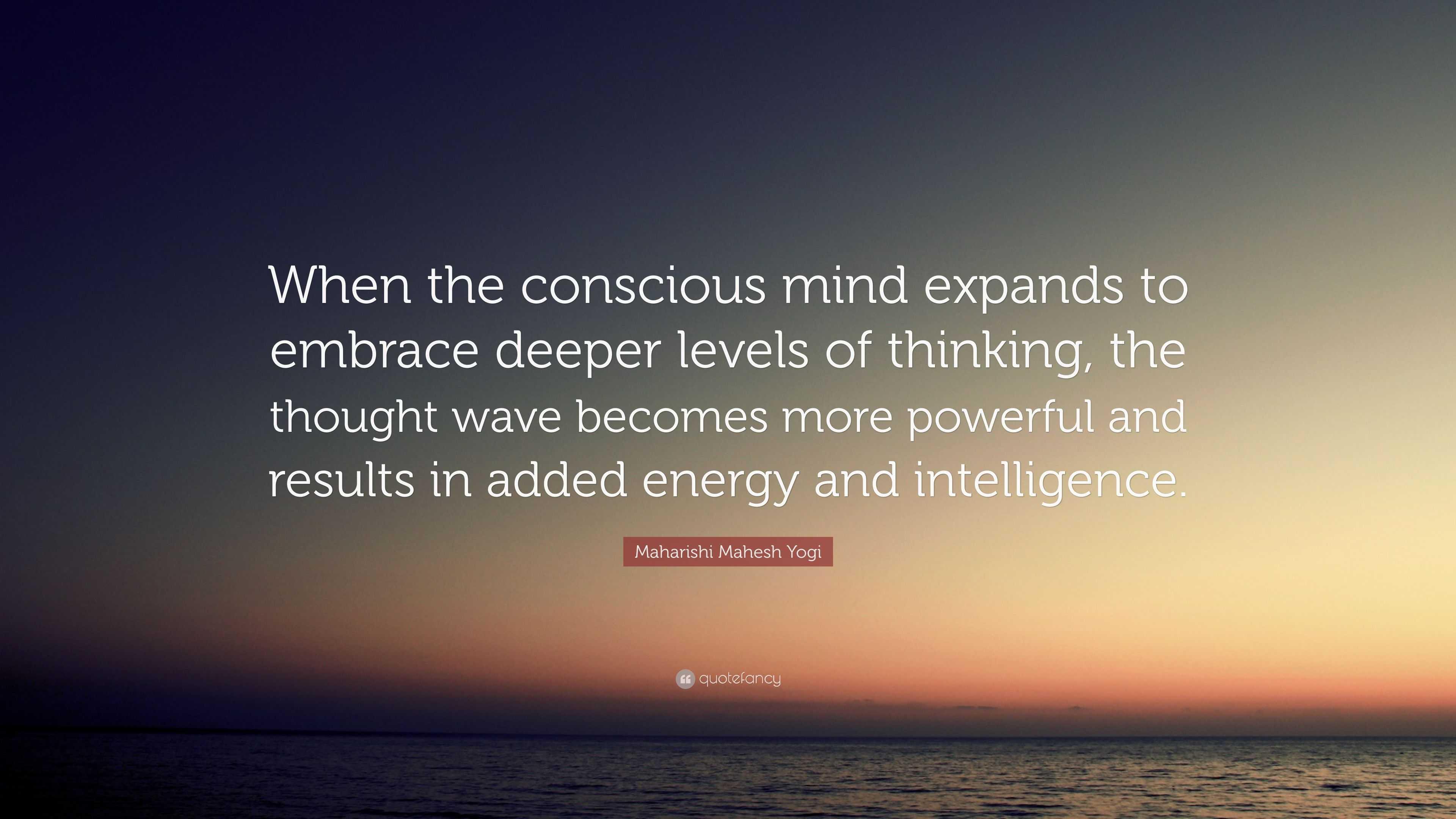 "Maharishi Mahesh Yogi Quote: ""When the conscious mind"