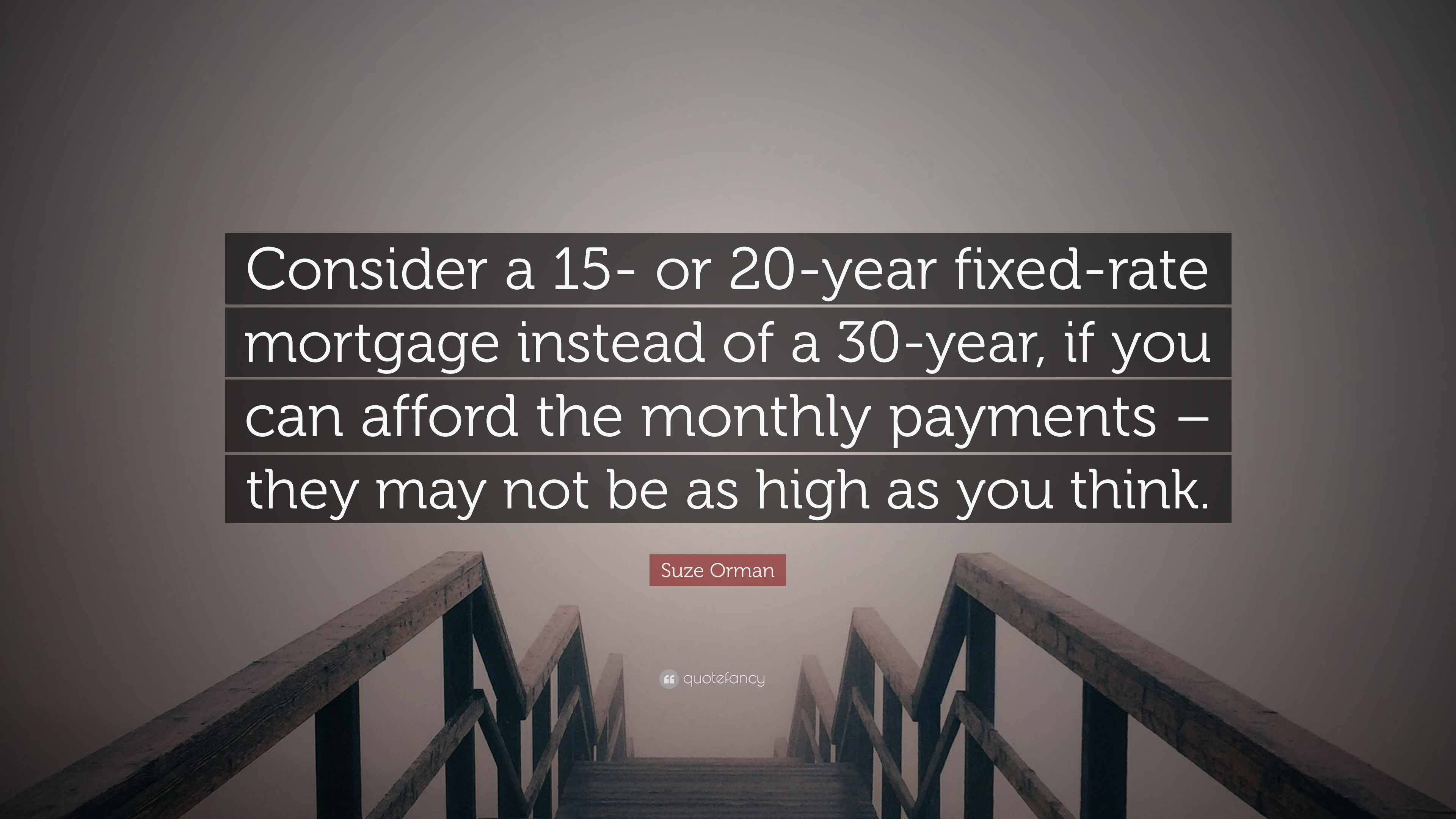"Mortgage Quote Suze Orman Quote ""Consider A 15 Or 20Year Fixedrate Mortgage"