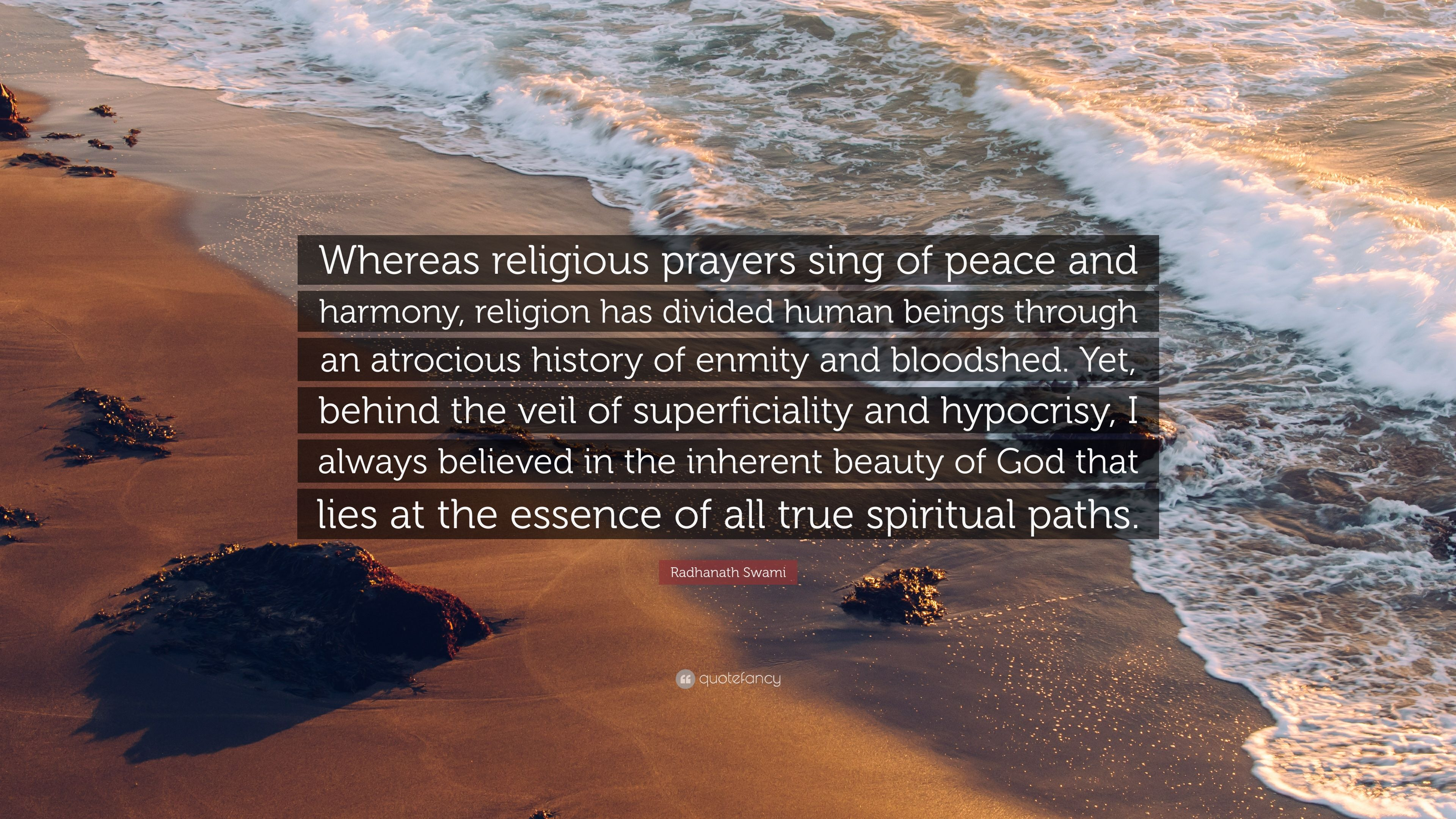 Radhanath Swami Quote Whereas Religious Prayers Sing Of Peace And