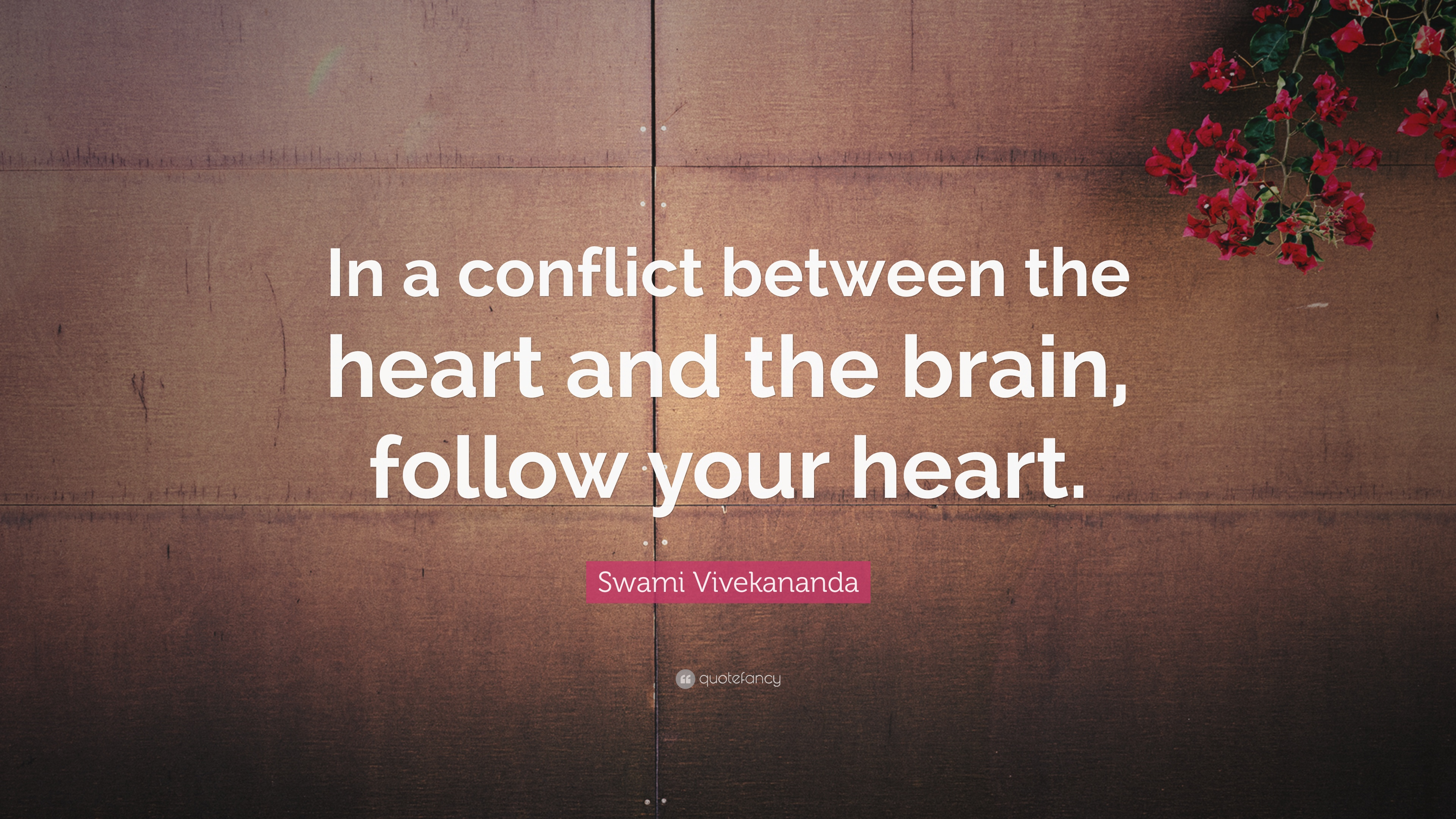 "Swami Vivekananda Quote: ""In A Conflict Between The Heart"