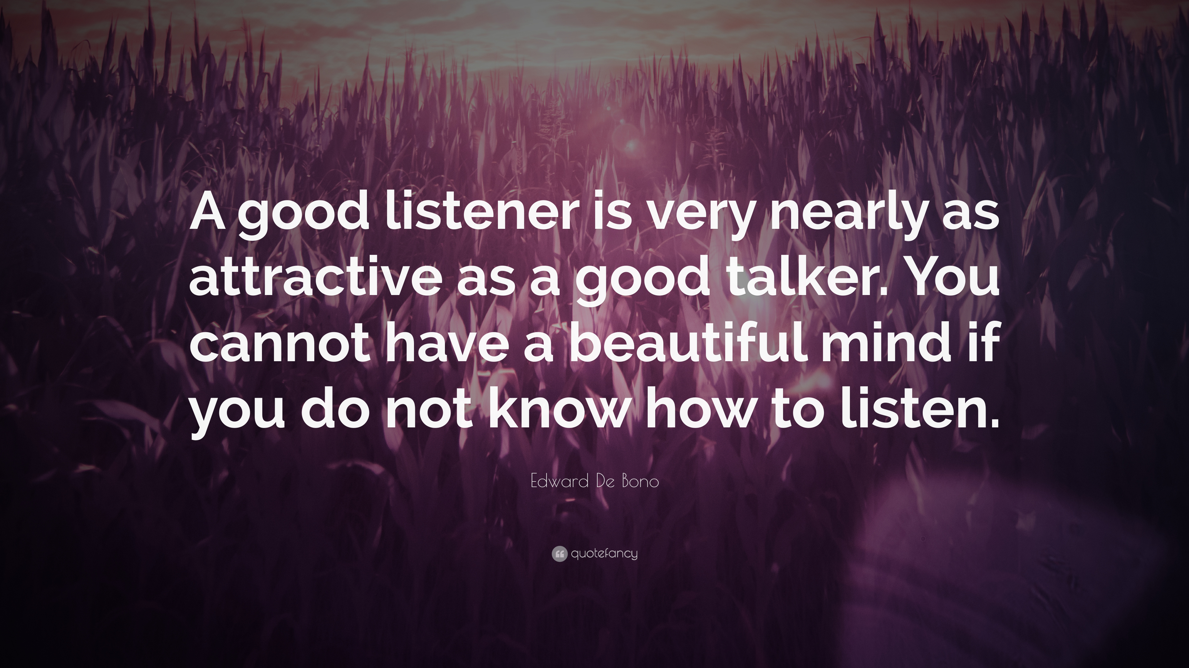 Edward De Bono Quote A Good Listener Is Very Nearly As Attractive