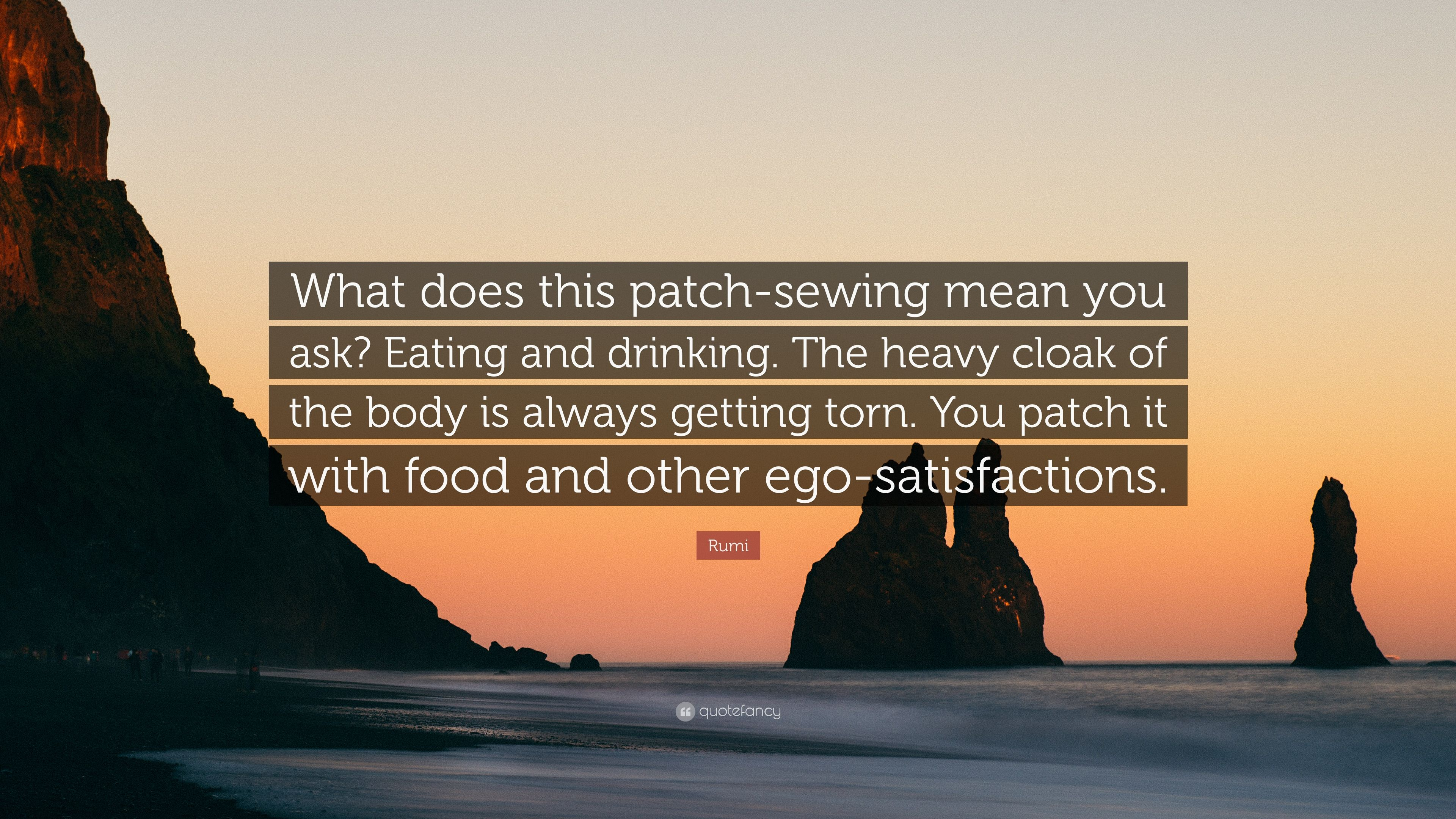 """What Does This Quote Mean Rumi Quote """"What Does This Patchsewing Mean You Ask Eating And"""