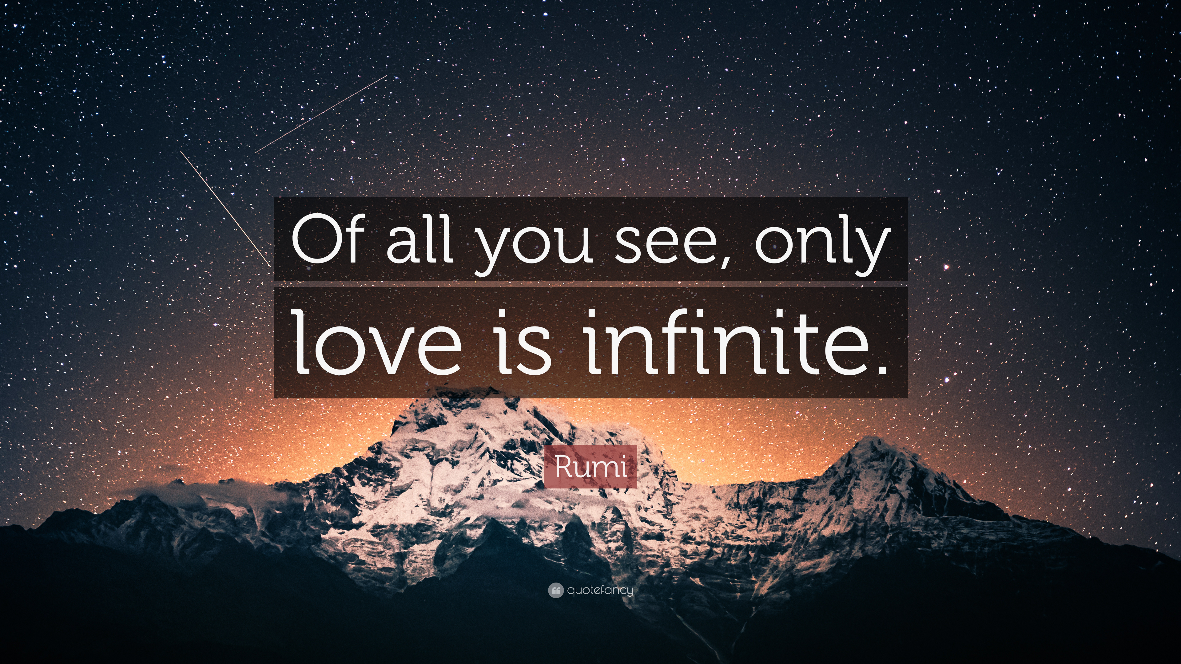 Rumi Quote Of All You See Only Love Is Infinite 7 Wallpapers