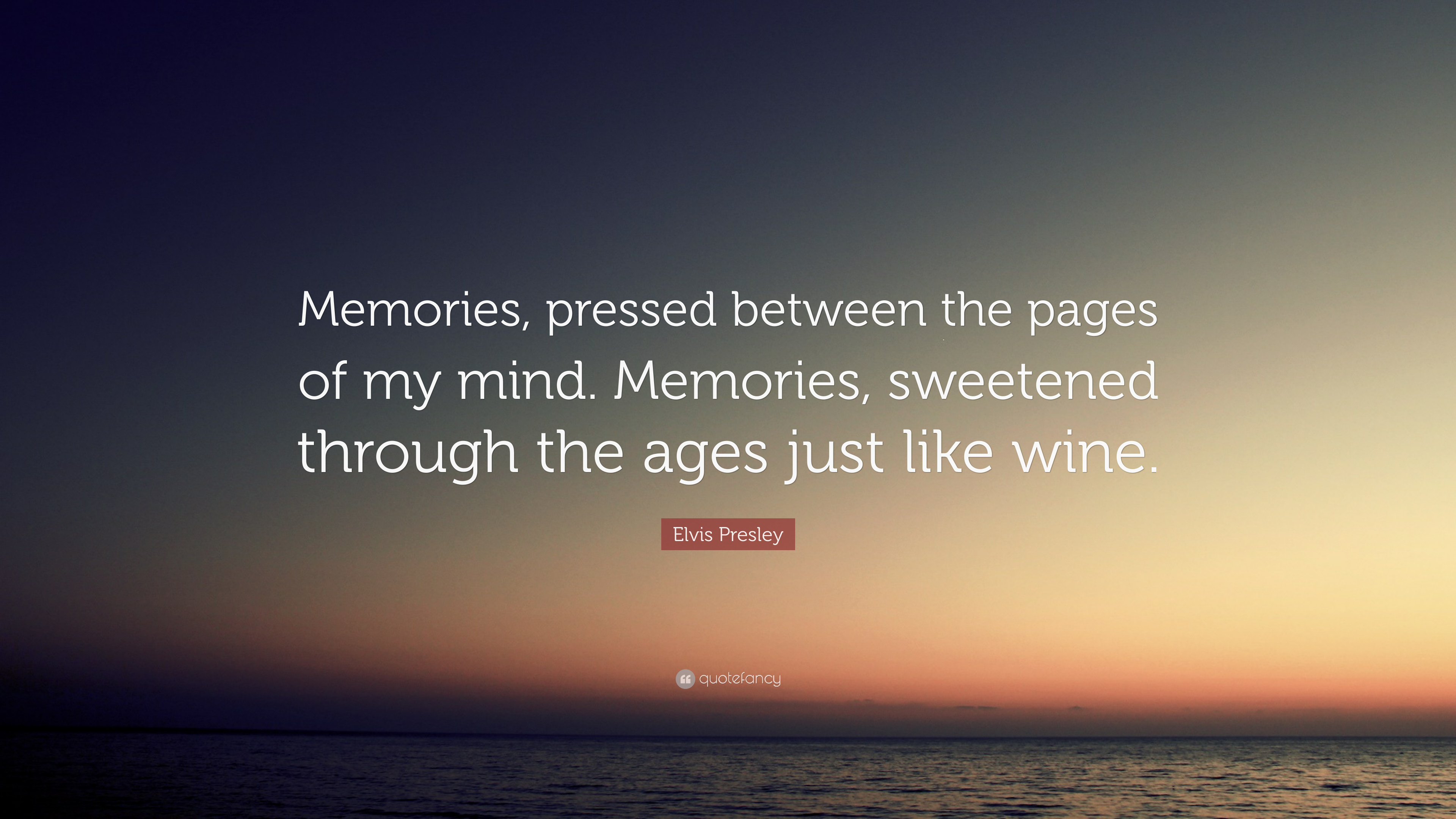 Elvis Presley Quote Memories Pressed Between The Pages Of My Mind