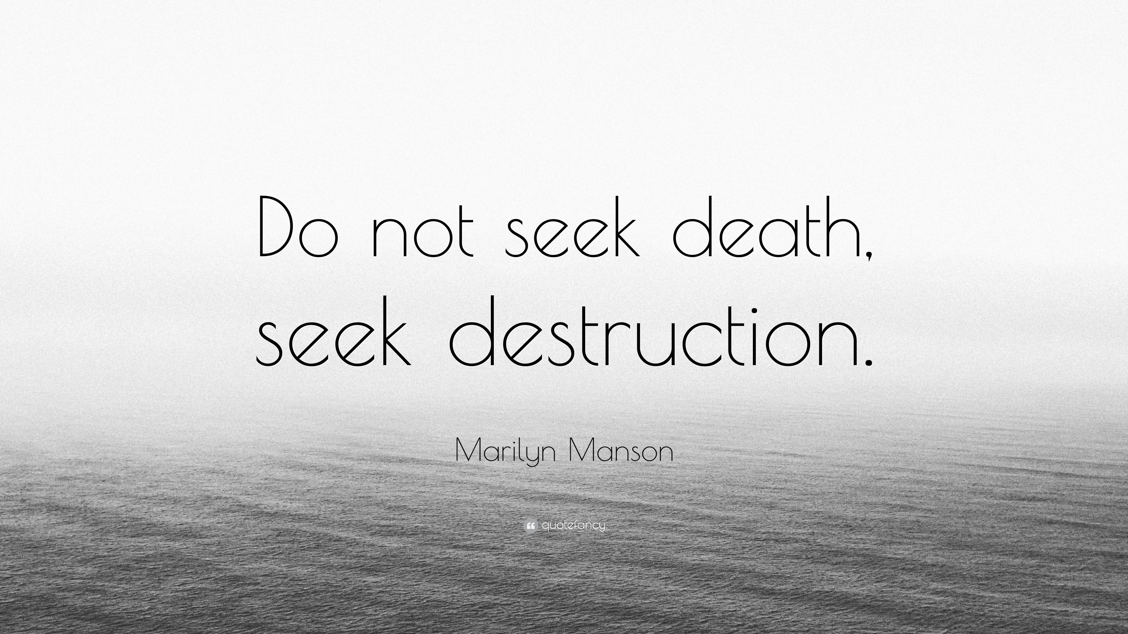 Ordinaire Marilyn Manson Quote: U201cDo Not Seek Death, Seek Destruction.u201d