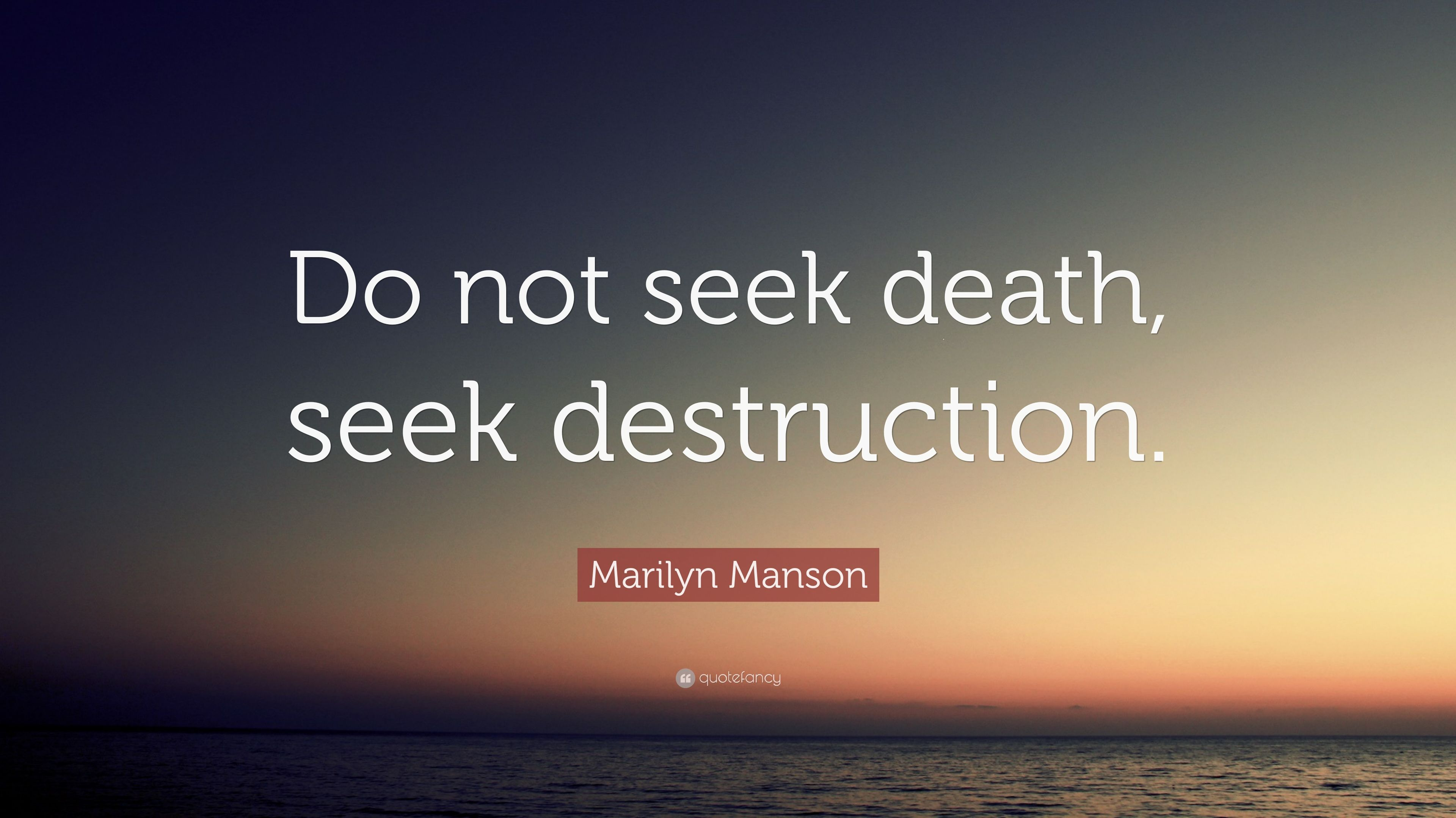Exceptionnel Marilyn Manson Quote: U201cDo Not Seek Death, Seek Destruction.u201d