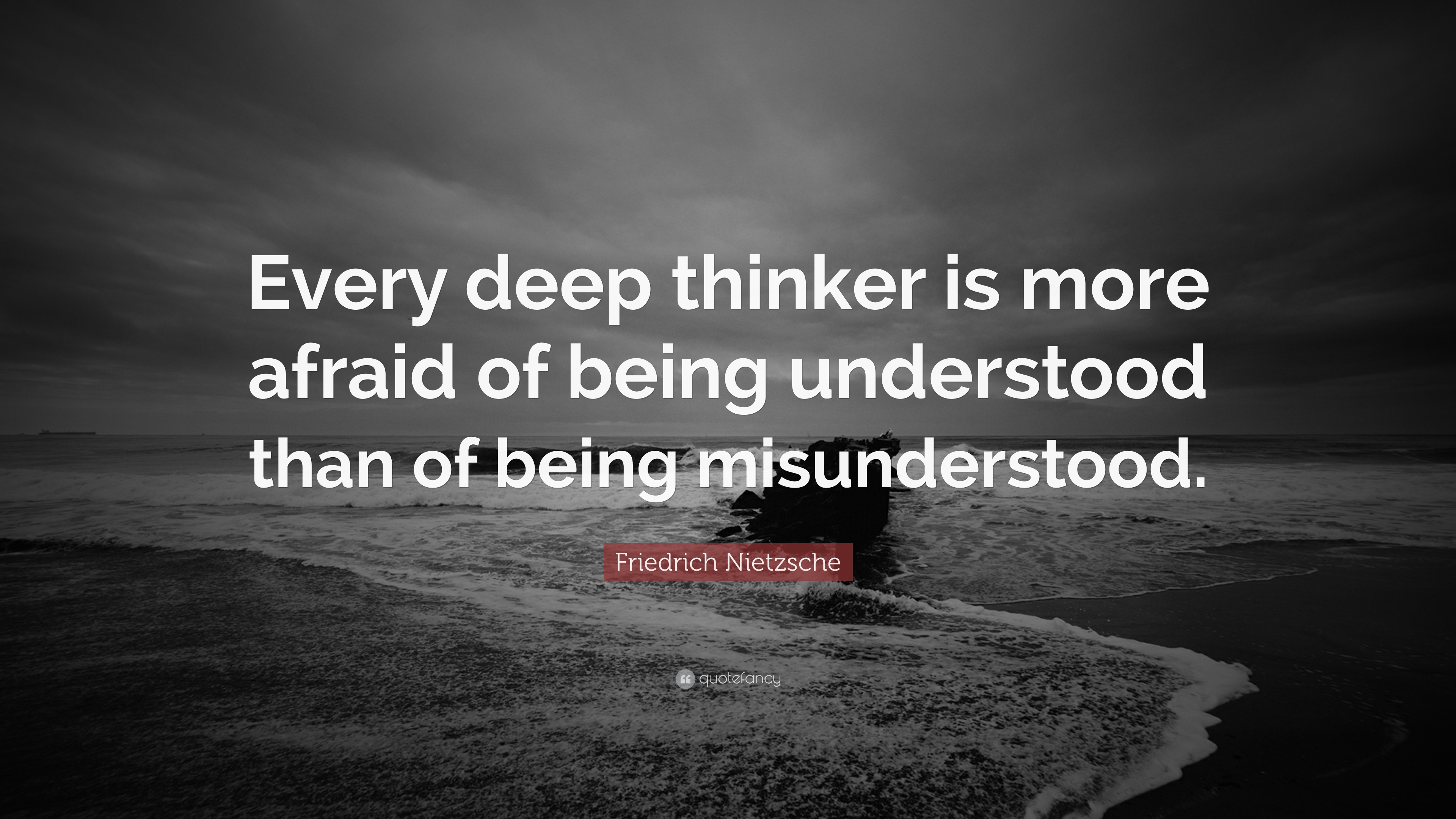 "Deep Quotes: Friedrich Nietzsche Quote: ""Every Deep Thinker Is More"