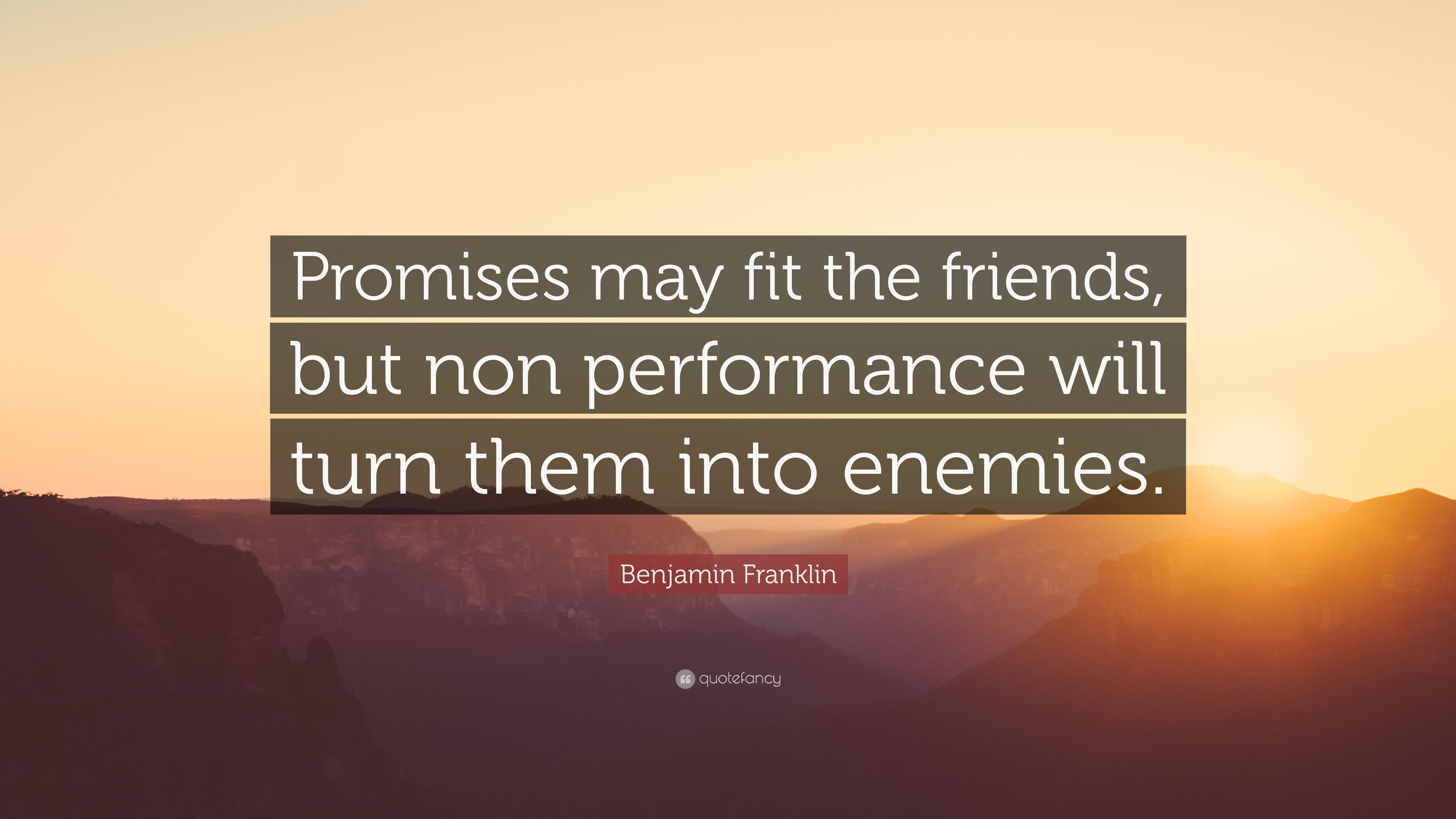 Benjamin Franklin Quote Promises May Fit The Friends But Non