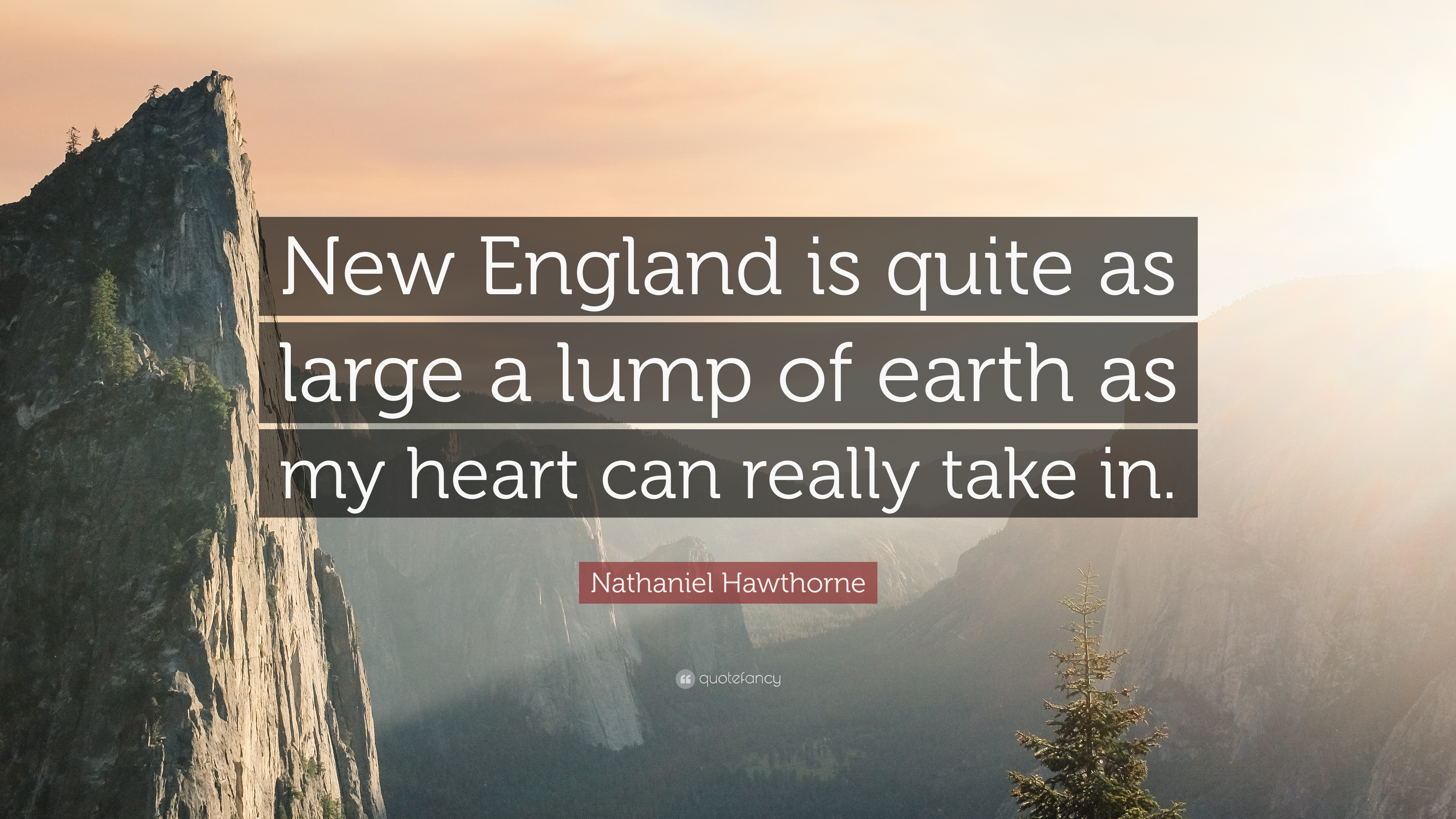 "New England Quotes: Nathaniel Hawthorne Quote: ""New England Is Quite As Large"