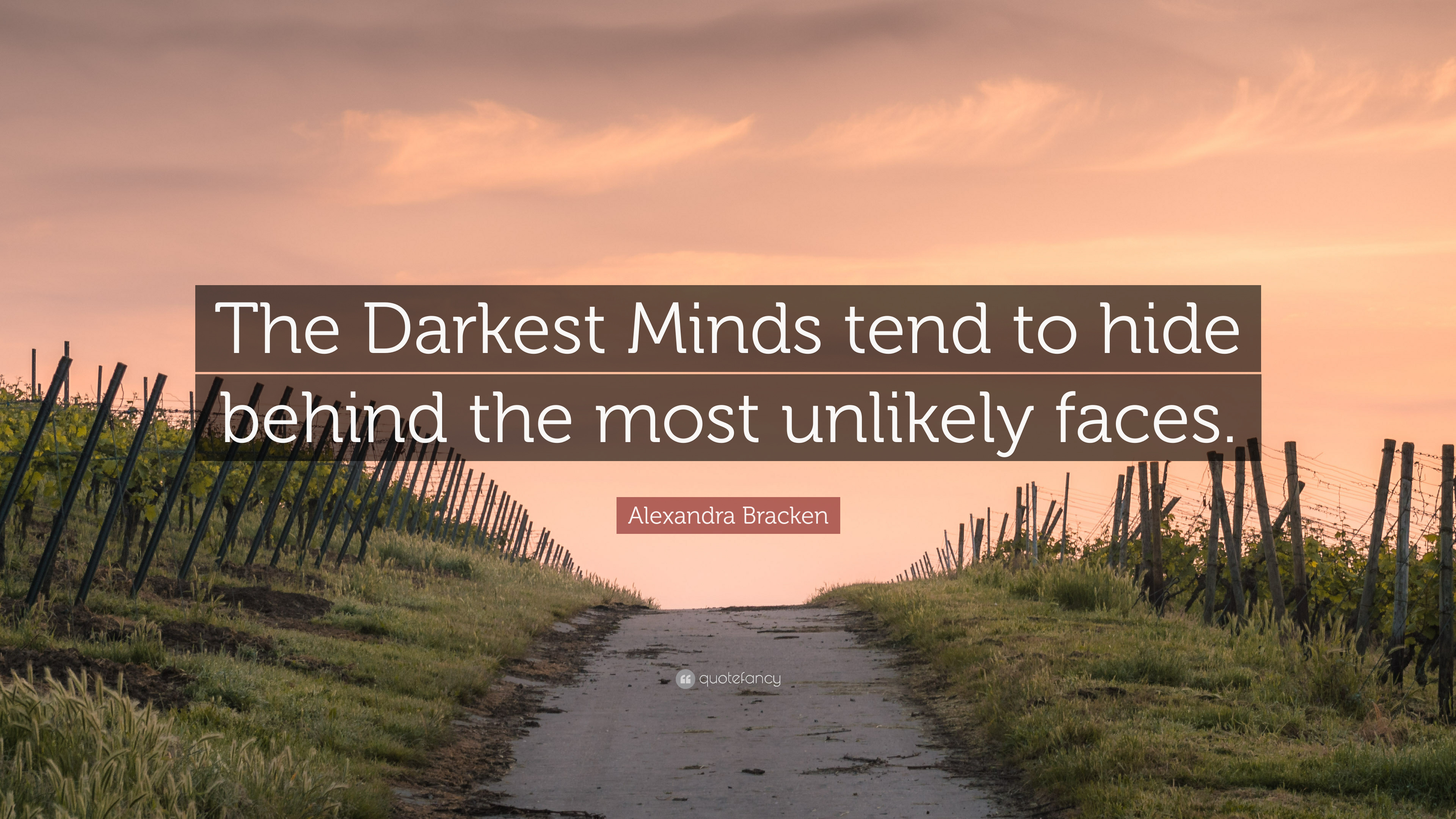 Alexandra Bracken Quote The Darkest Minds Tend To Hide Behind The