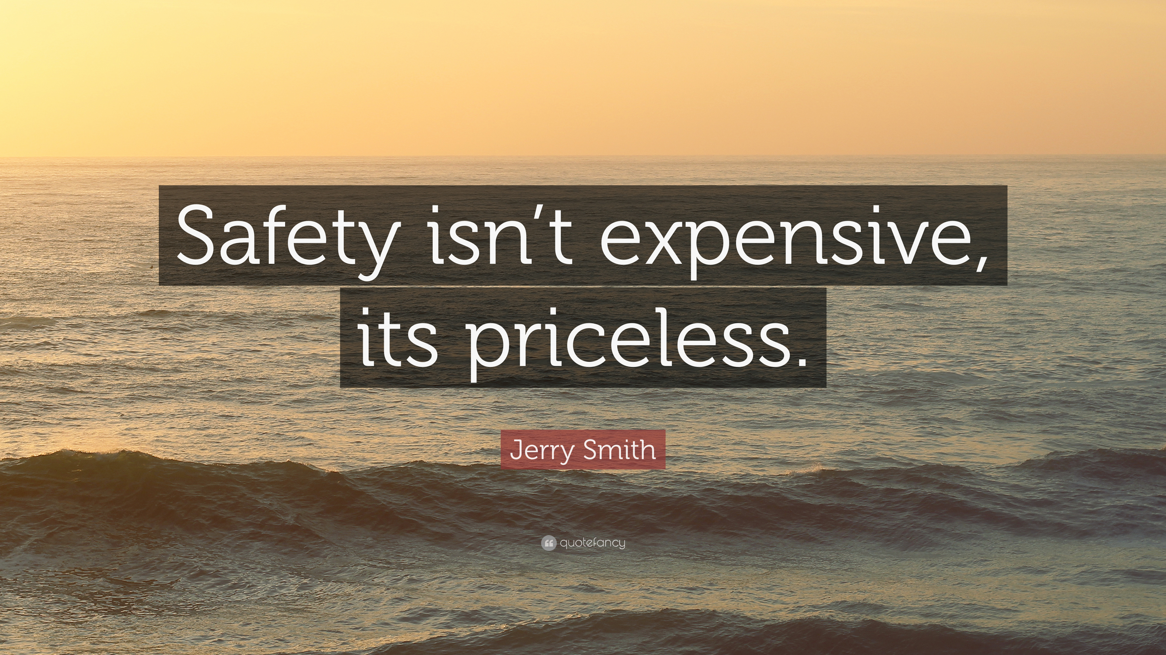 Safety Quotes | Jerry Smith Quote Safety Isn T Expensive Its Priceless